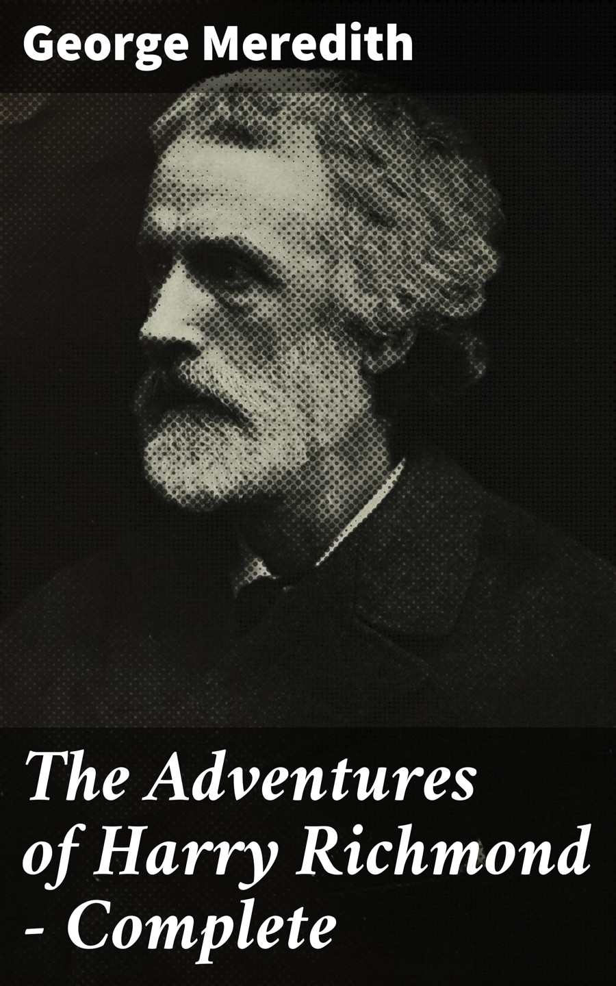 George Meredith The Adventures of Harry Richmond — Complete