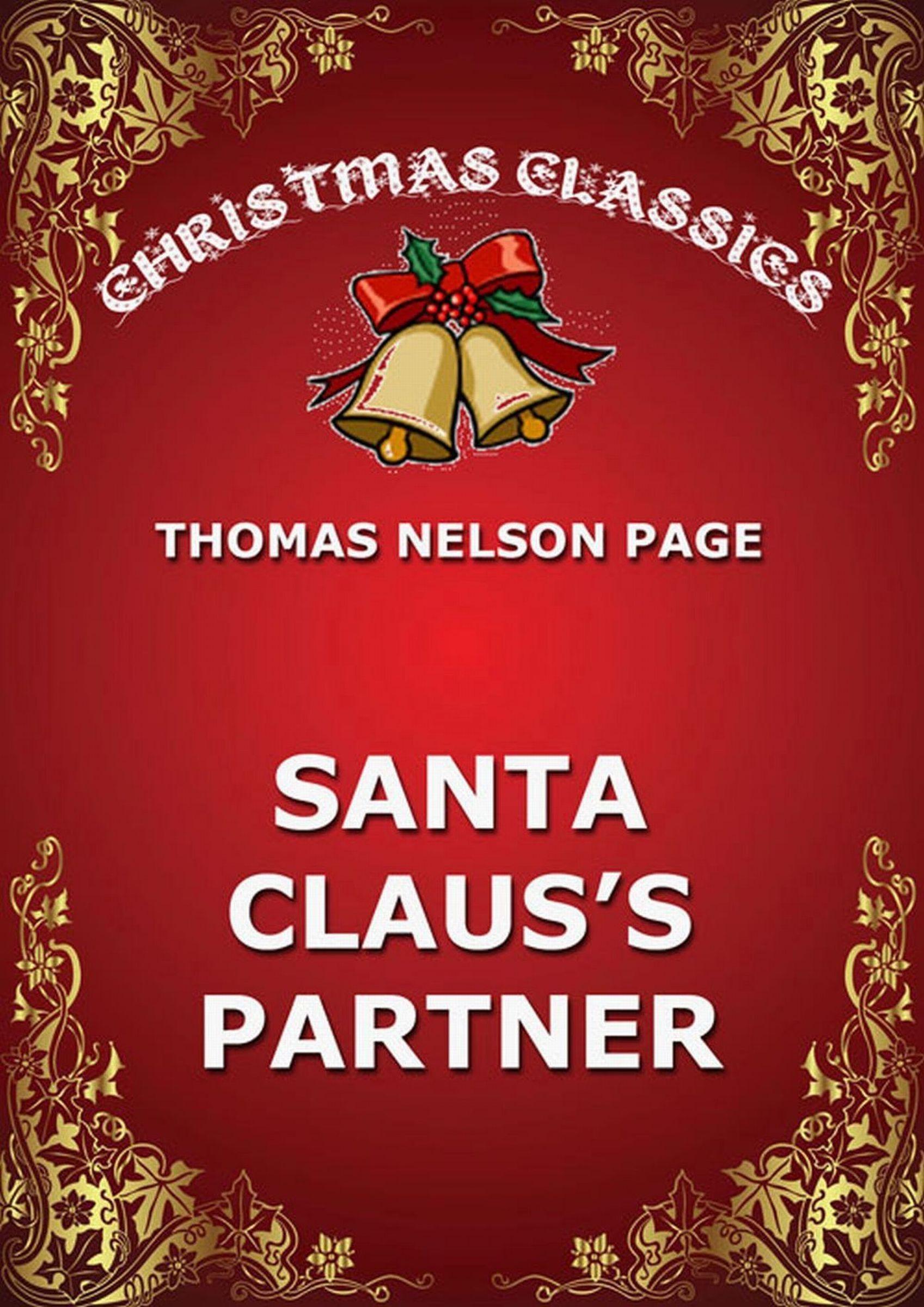 Thomas Nelson Page Santa Claus's Partner thomas nelson page a captured santa claus