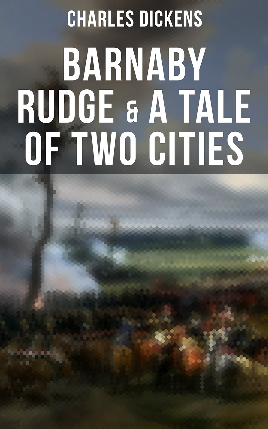 Charles Dickens Barnaby Rudge & A Tale of Two Cities charles dickens barnaby rudge cronos classics