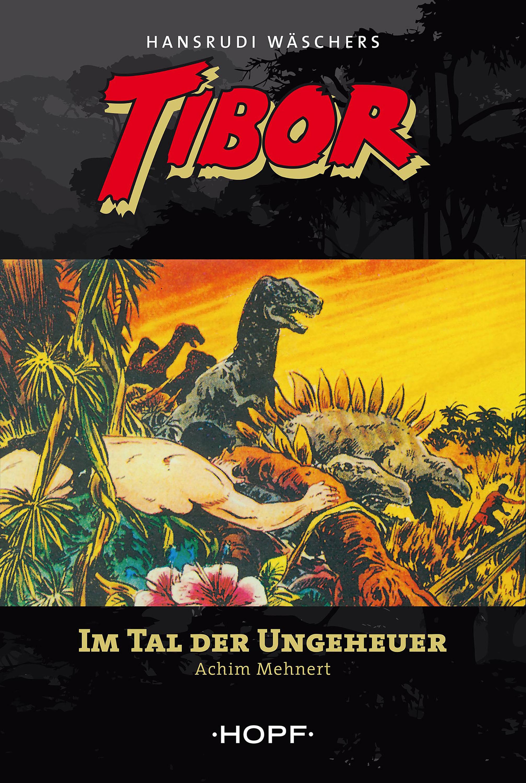 Achim Mehnert Tibor 5: Im Tal der Ungeheuer achim mehnert tibor 5 im tal der ungeheuer