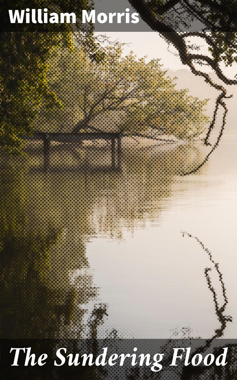 William Morris The Sundering Flood william morris 100 postcards