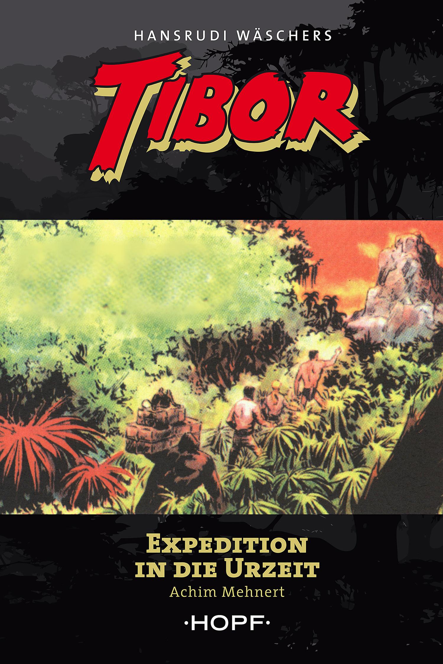 Achim Mehnert Tibor 8: Expedition in die Urzeit achim mehnert tibor 5 im tal der ungeheuer