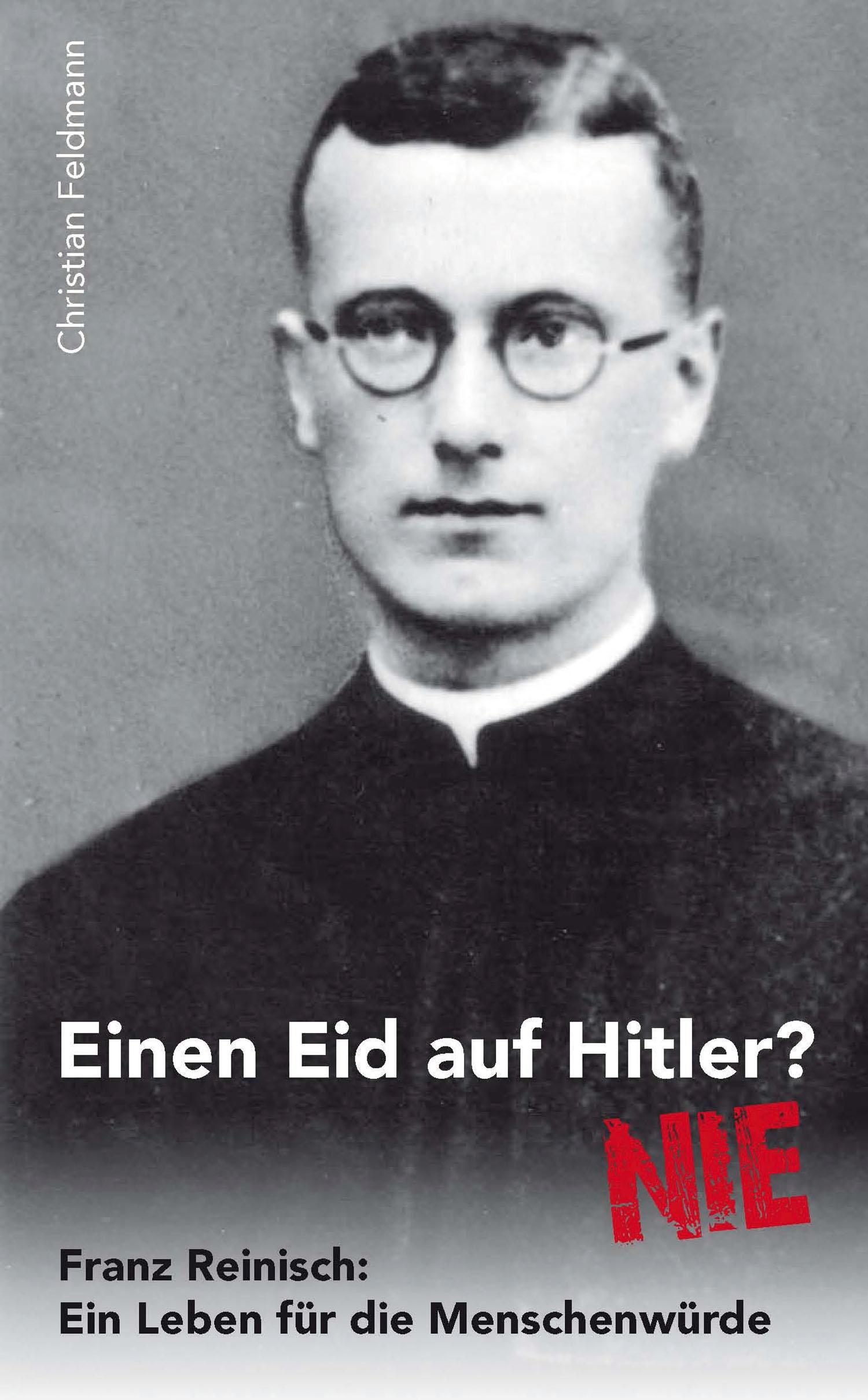 Christian Feldmann Einen Eid auf Hitler? NIE hitler