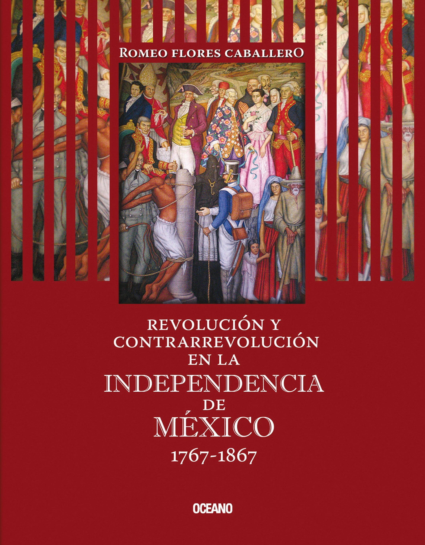 Romeo Flores Caballero Revolución y contrarrevolución en la Independencia de México 1767-1867 general yanis macriyanis memorias de la revolución griega de 1821