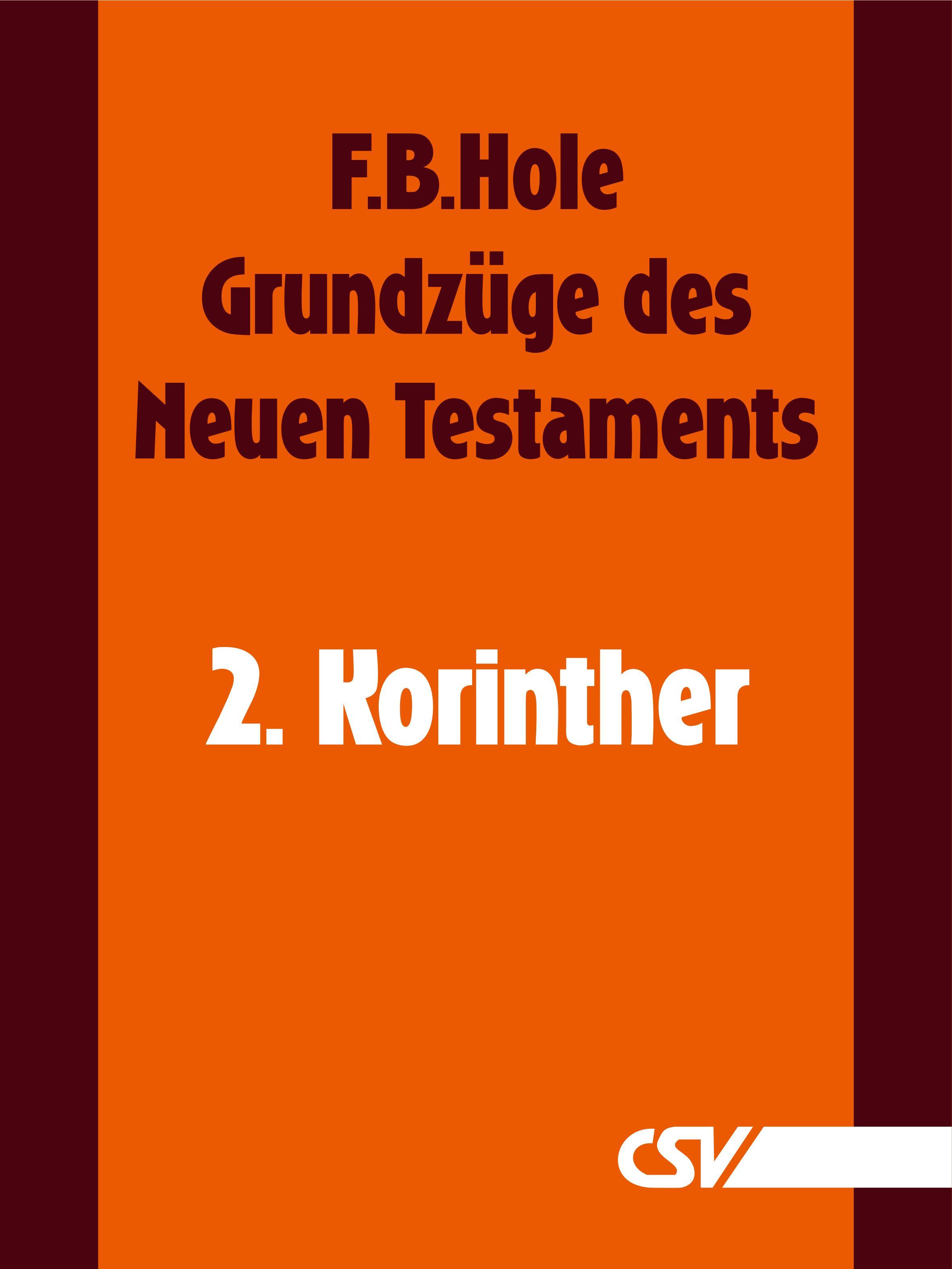 F. B. Hole Grundzüge des Neuen Testaments - 2. Korinther f b hole grundzüge des neuen testaments 2 korinther