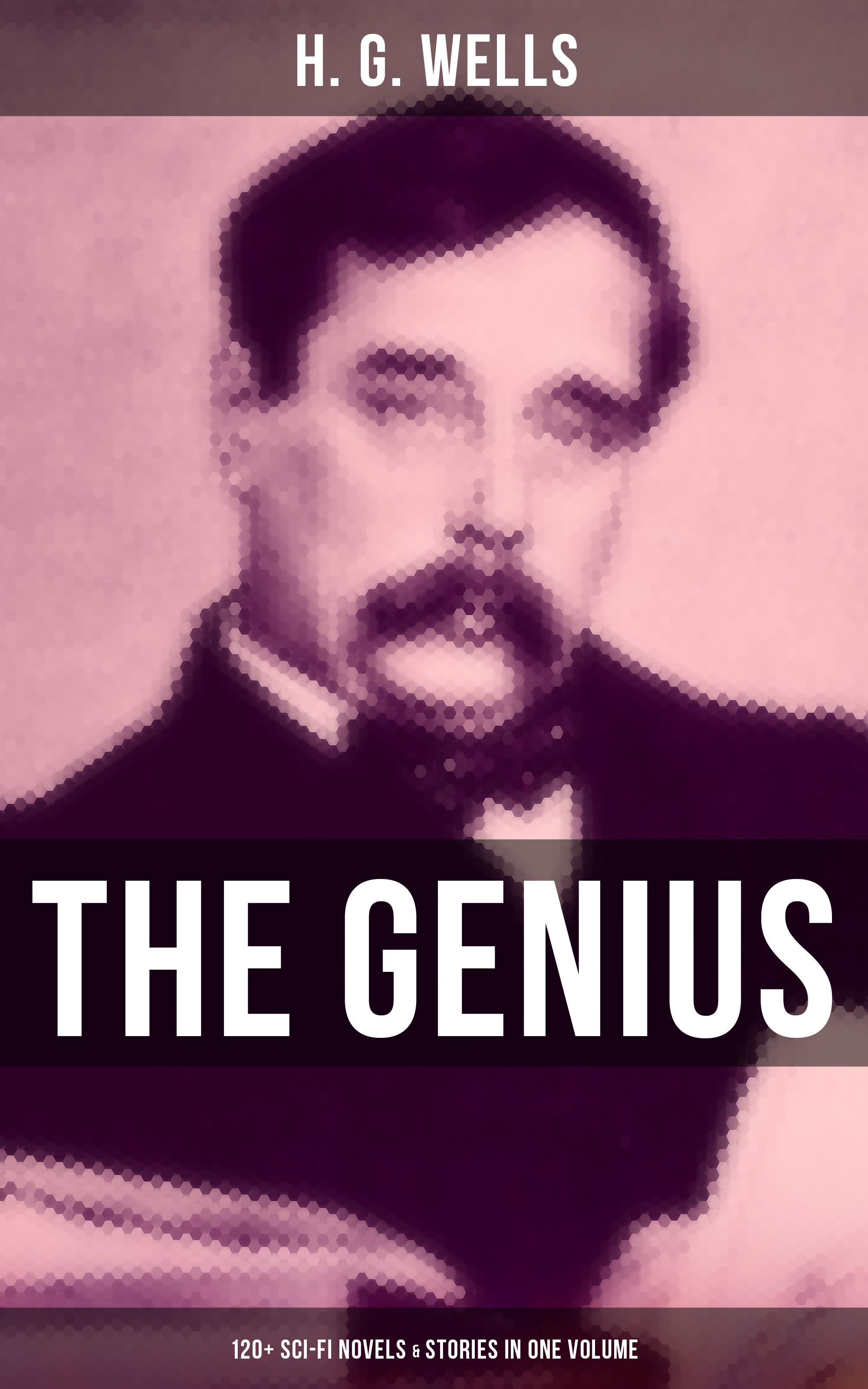 H. G. Wells The Genius of H. G. Wells: 120+ Sci-Fi Novels & Stories in One Volume wells h g the wheels of chance книга на английском языке