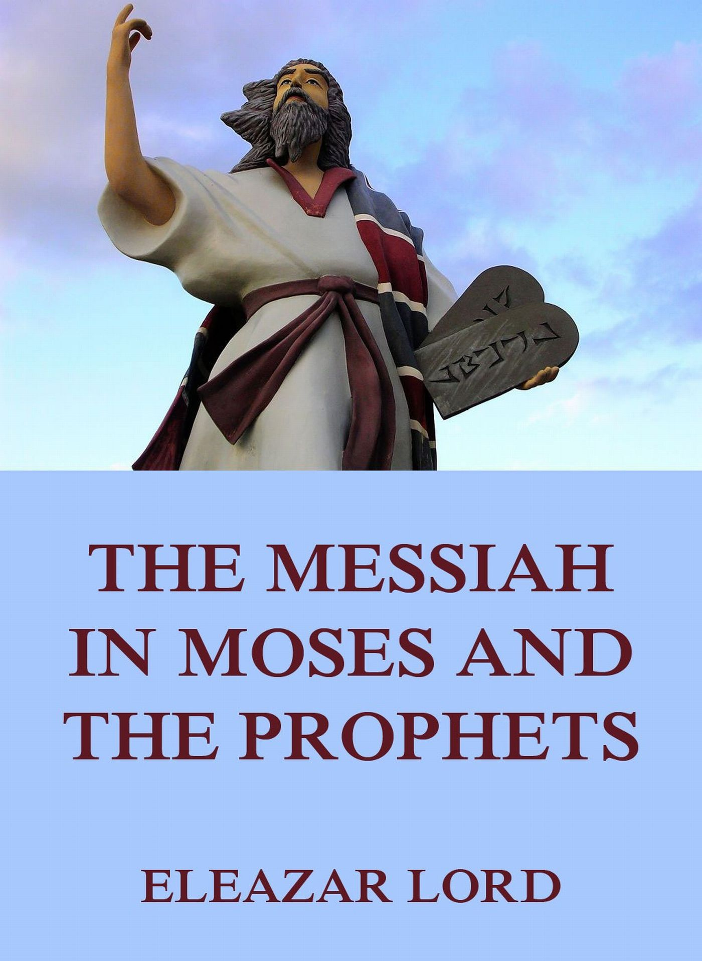 Eleazar Lord The Messiah In Moses And The Prophets han jin h six minor prophets through the centuries nahum habakkuk zephaniah haggai zechariah and malachi