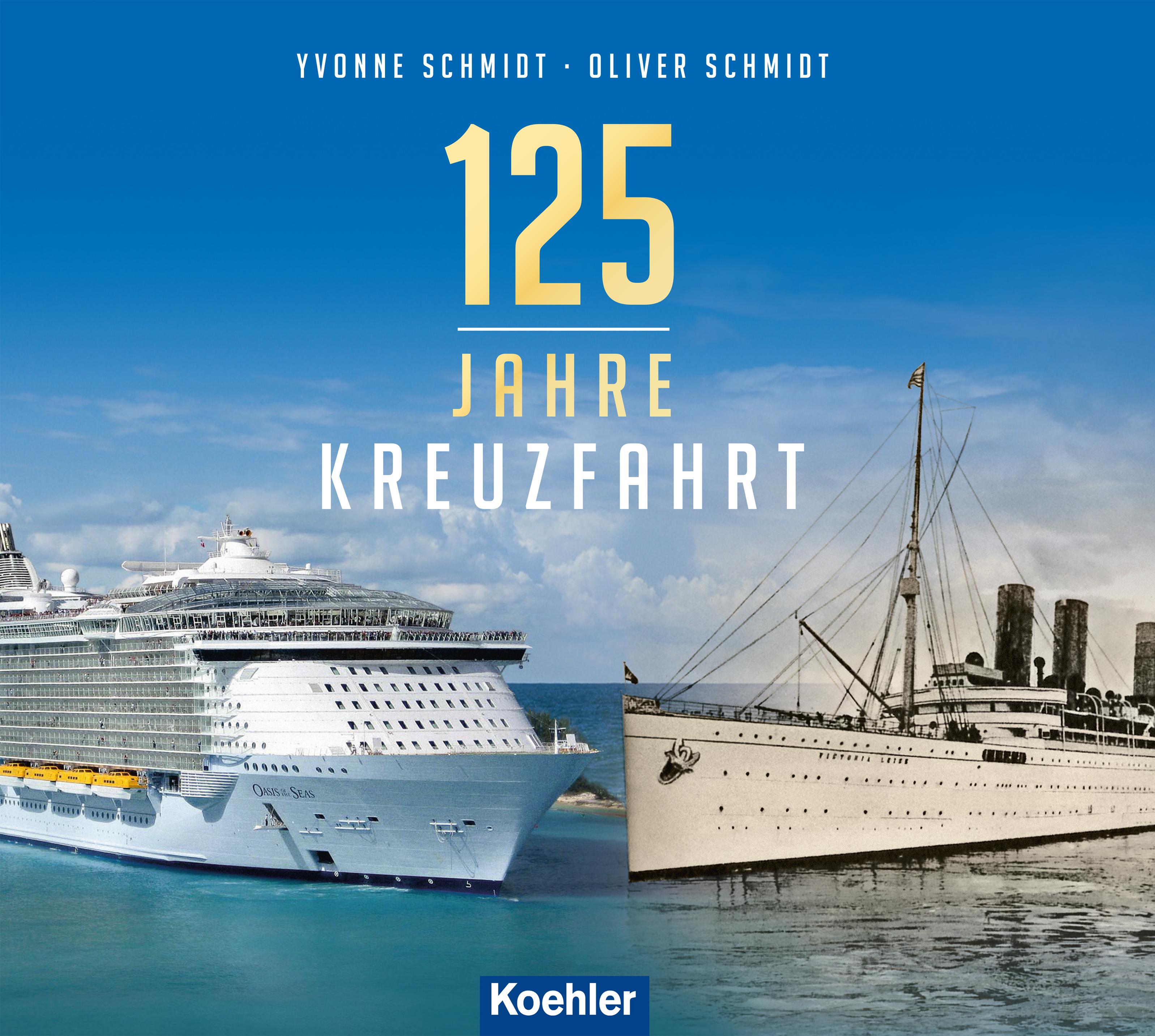 Oliver Schmidt 125 Jahre Kreuzfahrt