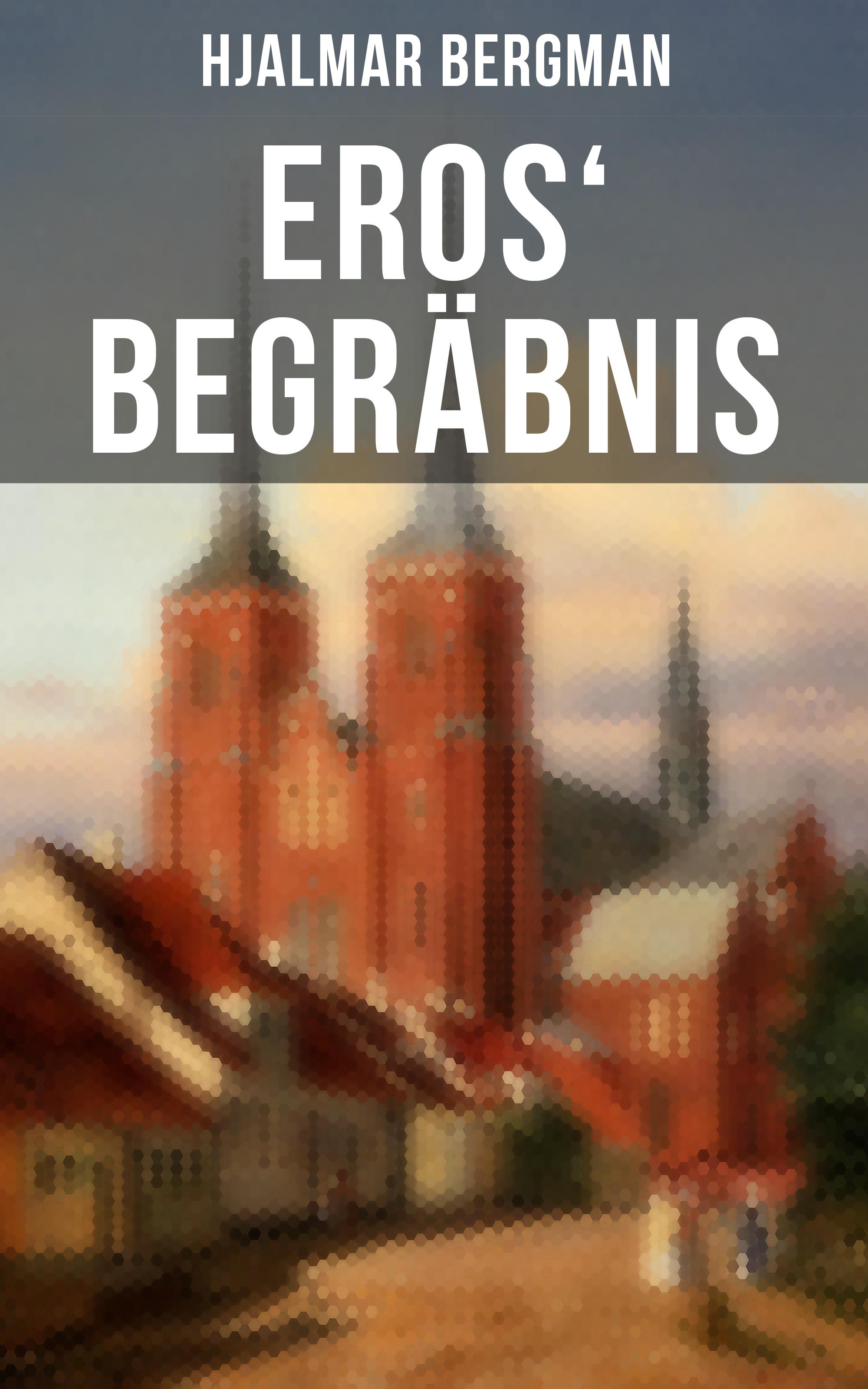 Hjalmar Bergman Eros' Begräbnis cd eros ramazzotti eros 30