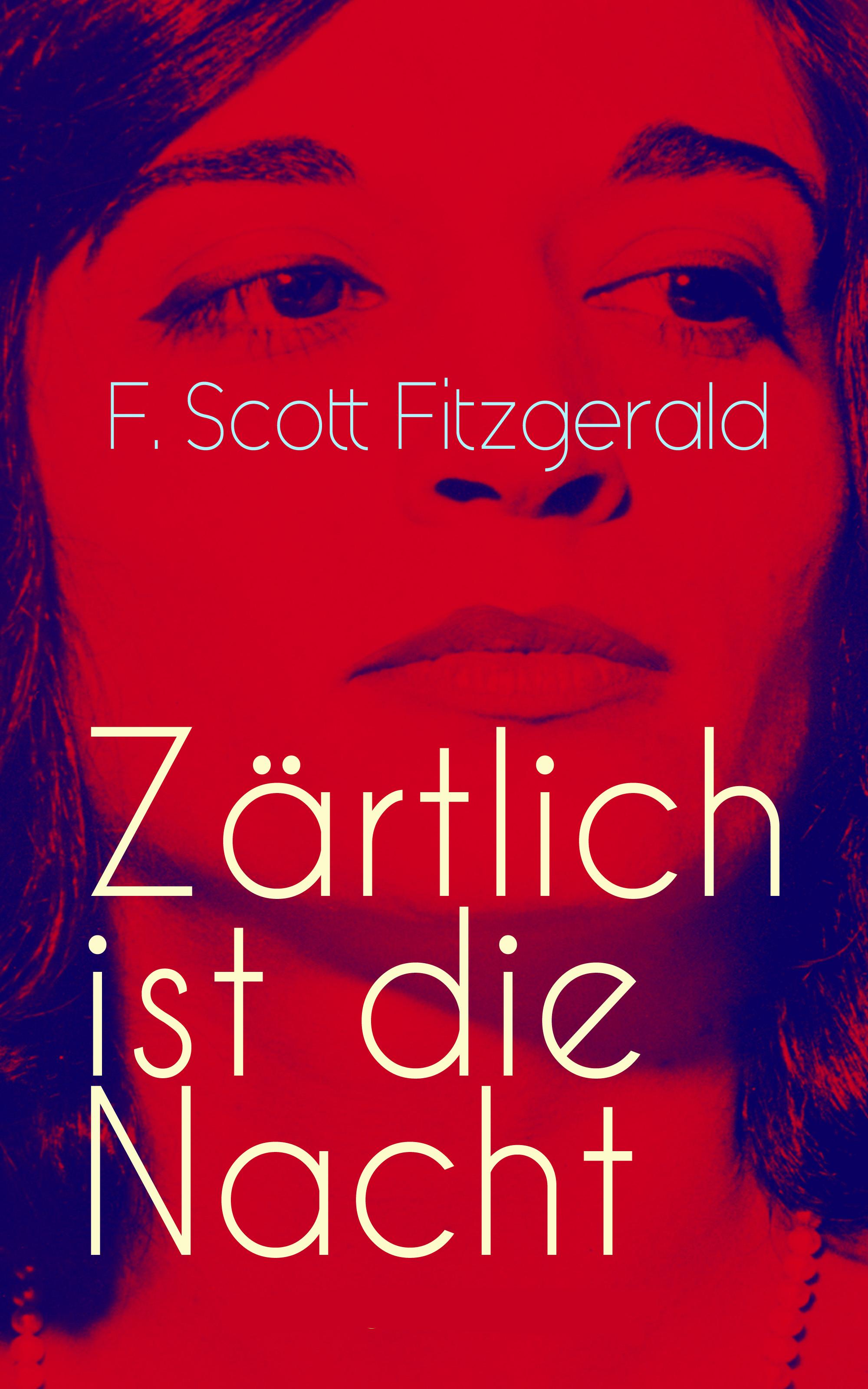цена на Фрэнсис Скотт Фицджеральд Zärtlich ist die Nacht