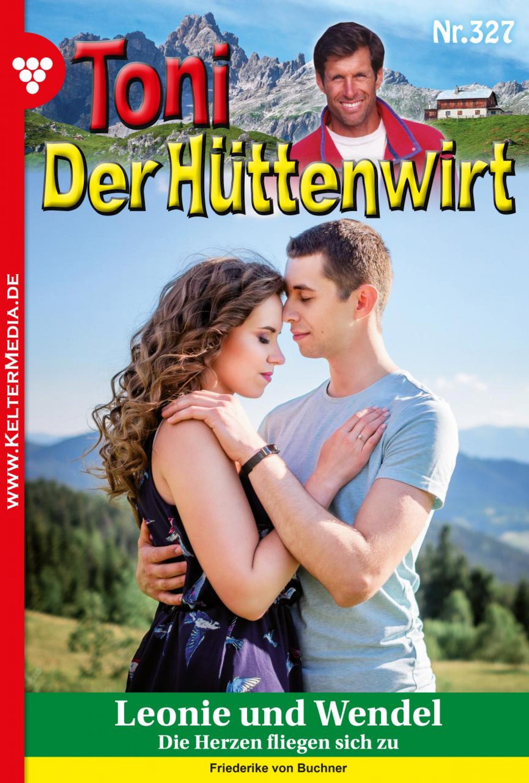 цена на Friederike von Buchner Toni der Hüttenwirt (ab 301) 327 – Heimatroman