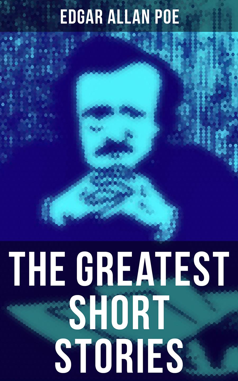 Эдгар Аллан По The Greatest Short Stories of Edgar Allan Poe эдгар аллан по the works of edgar allan poe volume 2