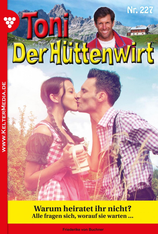 цены Friederike von Buchner Toni der Hüttenwirt 227 – Heimatroman