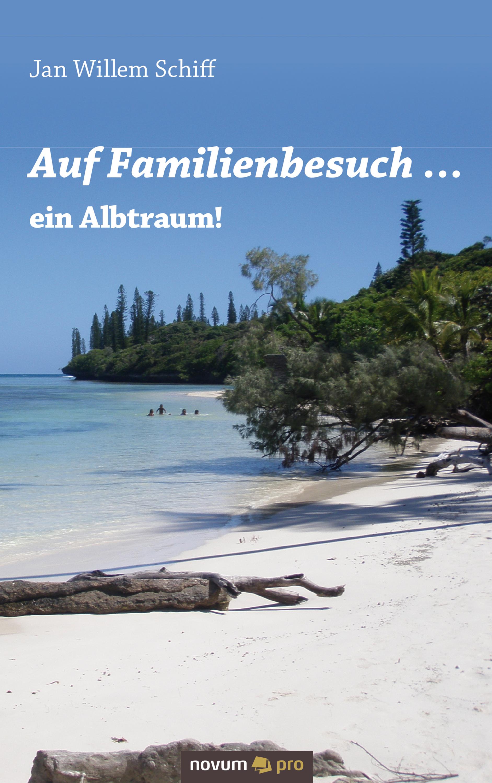 Jan Willem Schiff Auf Familienbesuch ... ein Albtraum! messchert willem nagelaten gedichten van willem messchert dutch edition