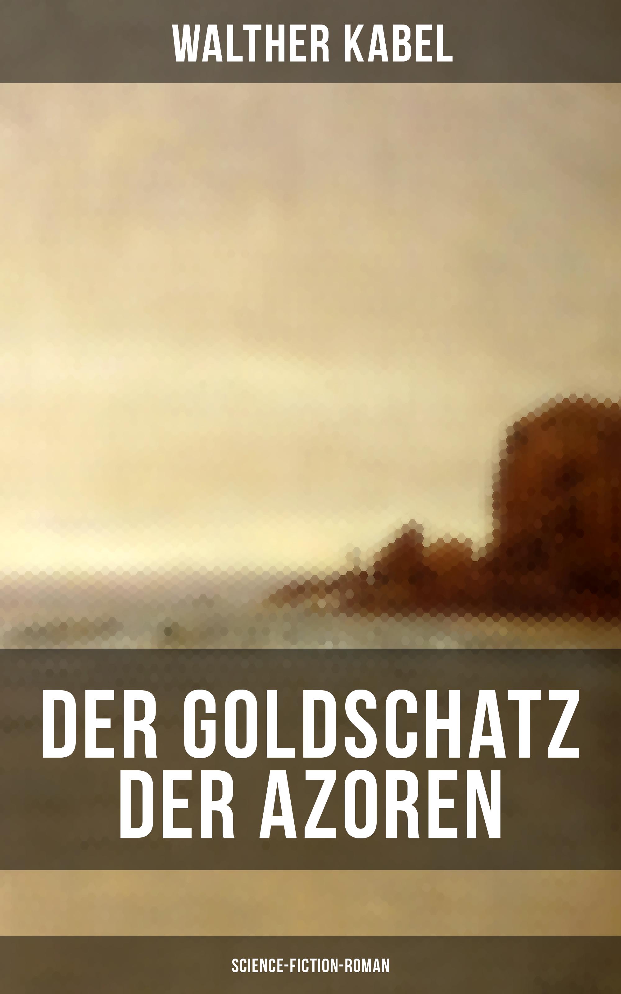 Walther Kabel Der Goldschatz der Azoren (Science-Fiction-Roman) цена 2017