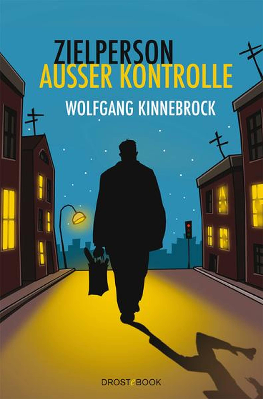 Wolfgang Kinnebrock Zielperson außer Kontrolle