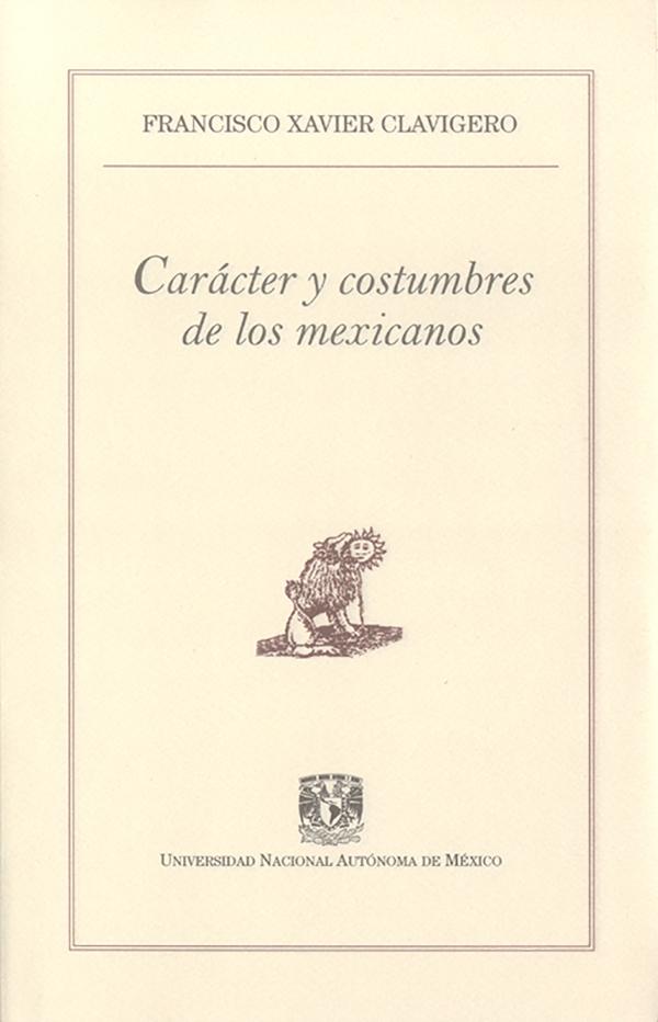 Francisco Xavier Clavigero Carácter y costumbres de los mexicanos francisco cândido xavier nasz dom