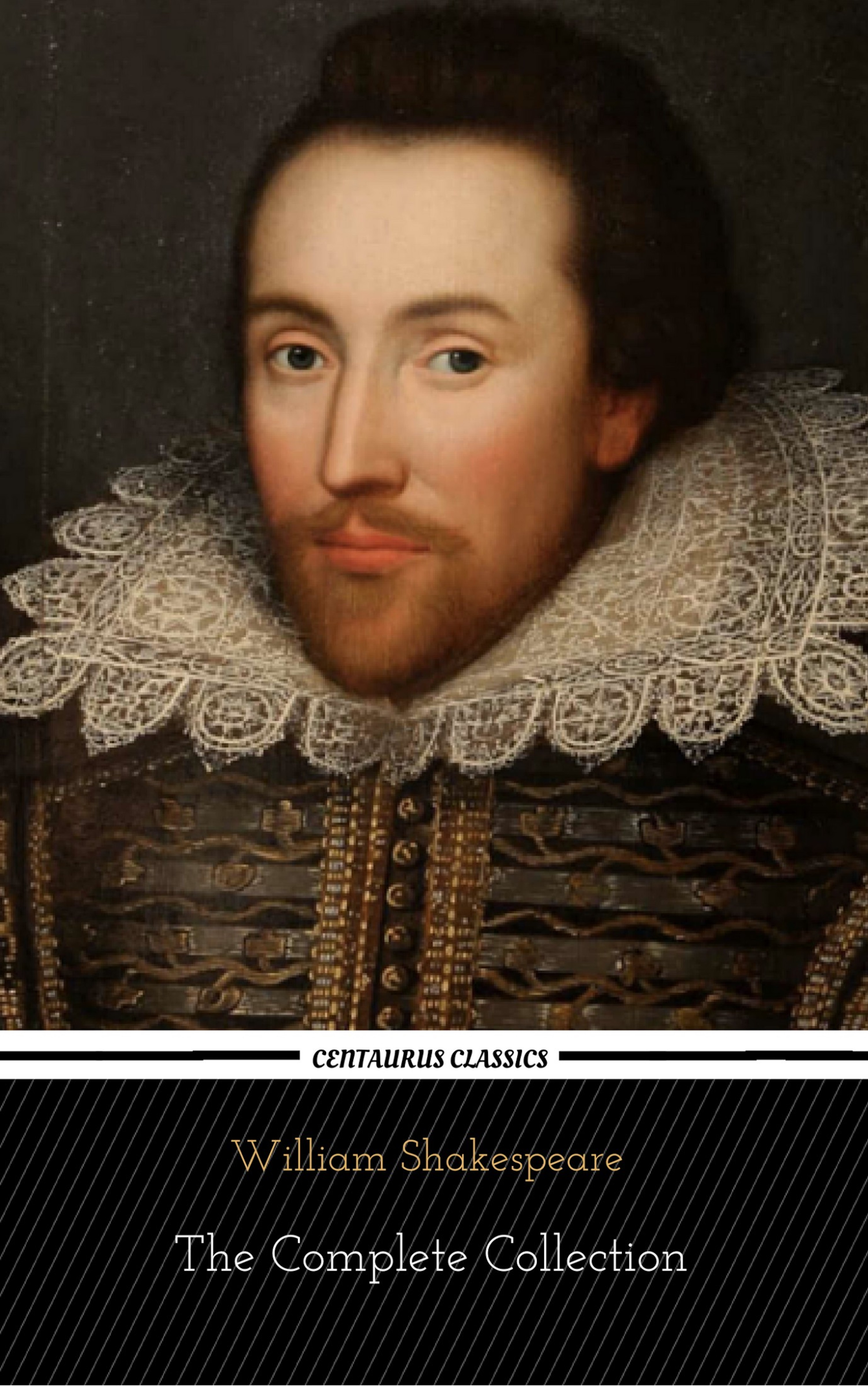 Уильям Шекспир William Shakespeare: The Complete Collection (Centaurus Classics) [37 Plays + 160 Sonnets + 5 Poetry Books + 150 Illustrations]
