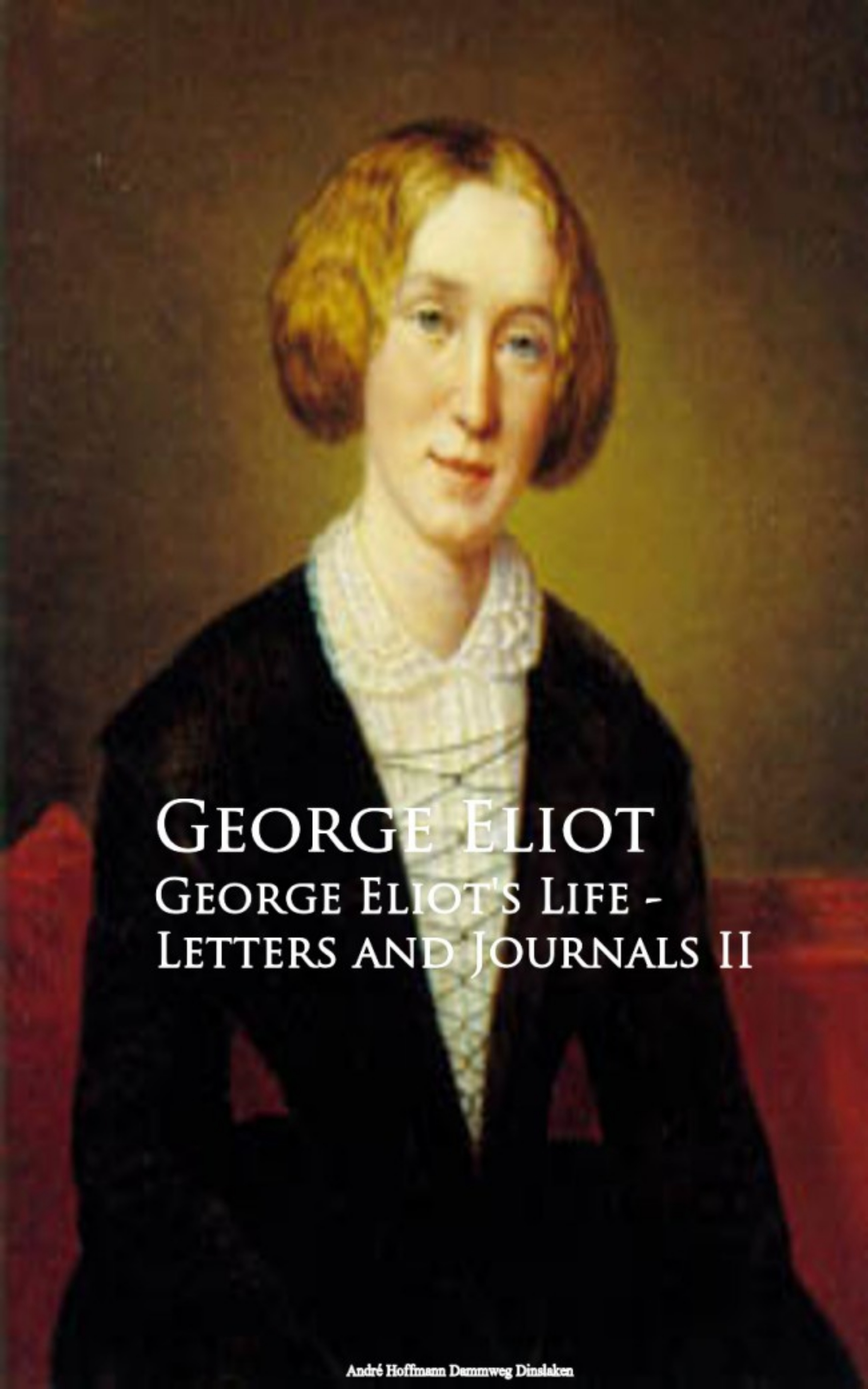 George Eliot George Eliot's Life - Letters and Journals II джордж элиот george eliot s life as related in her letters and journals vol 2 of 3