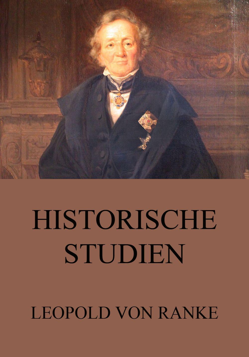 Leopold von Ranke Historische Studien jorissen theodoor historische studien volume 4 dutch edition