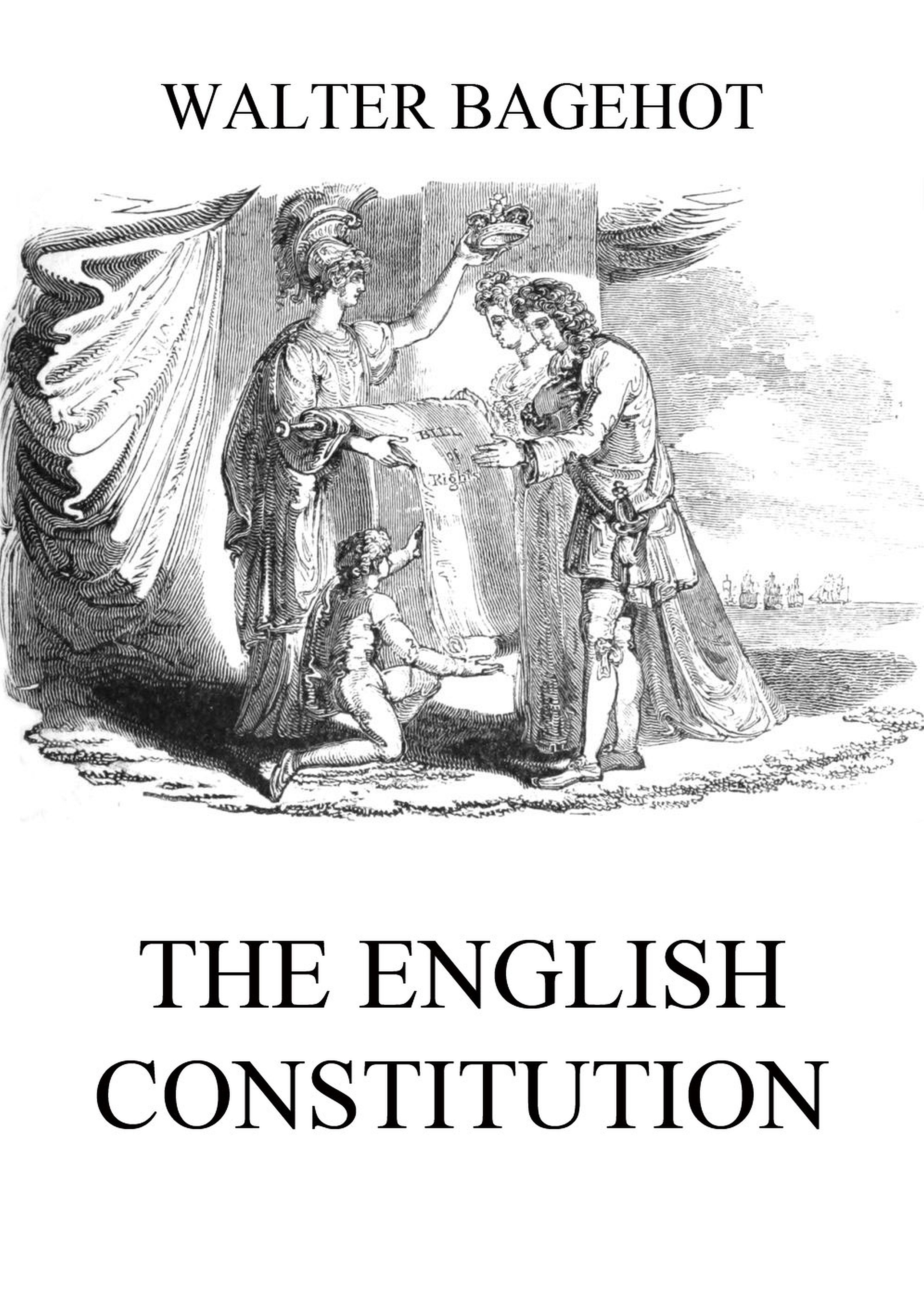 Walter Bagehot The English Constitution