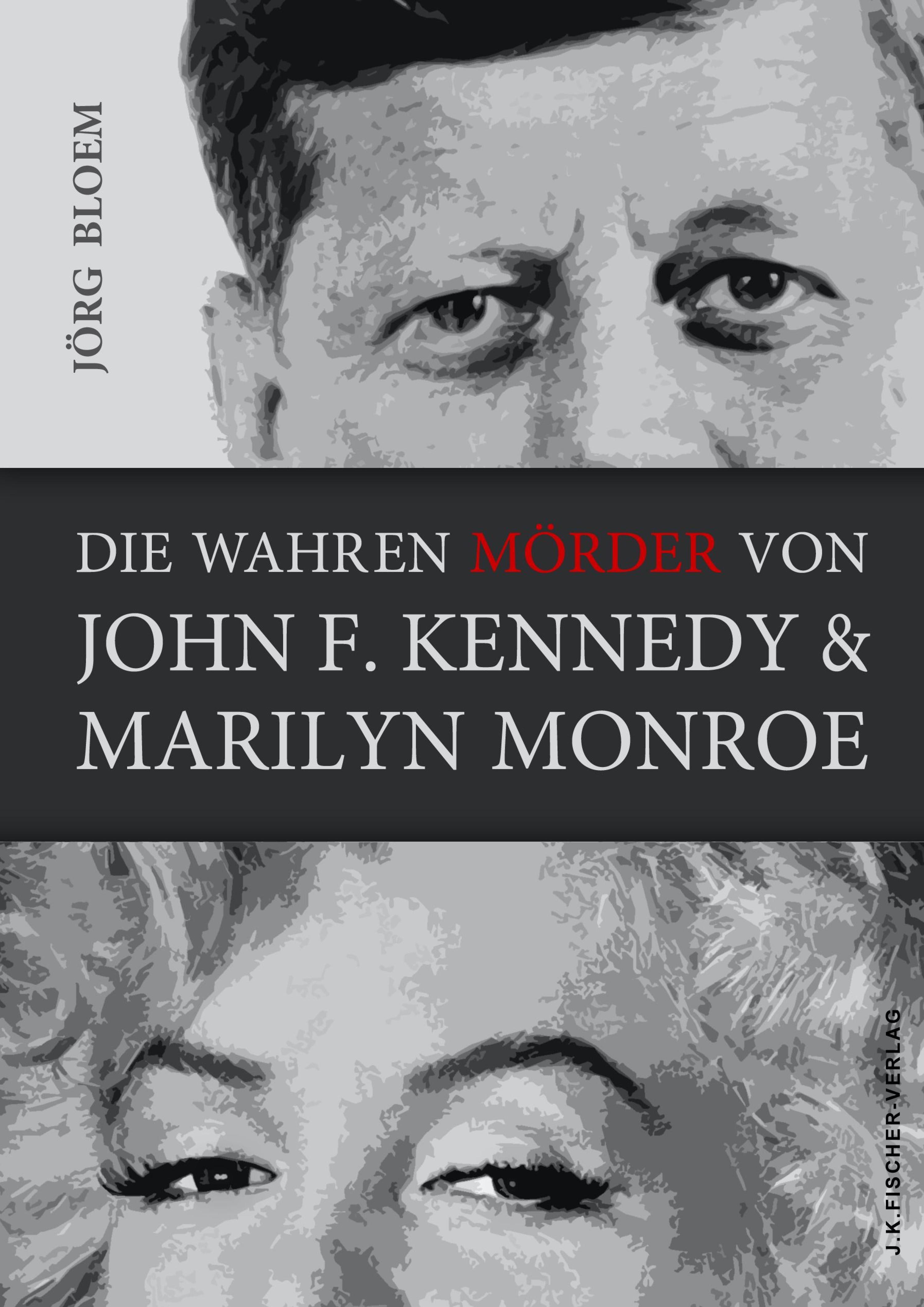 Jörg Bloem Die wahren Mörder von J.F.Kennedy und Marilyn Monroe jörg schieb windows 10 erfolgreich ein und umsteigen