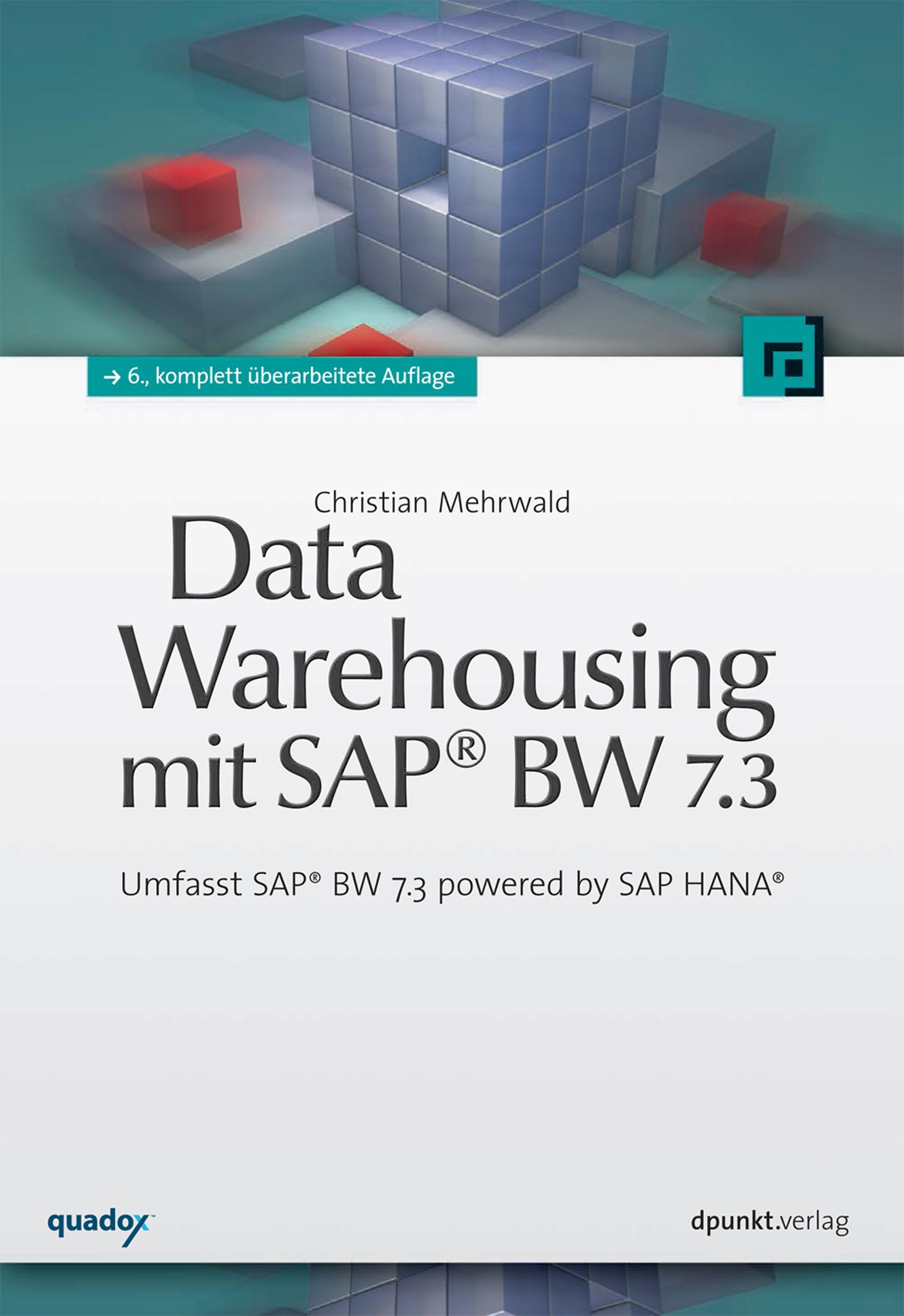 Christian Mehrwald Data Warehousing mit SAP® BW 7.3