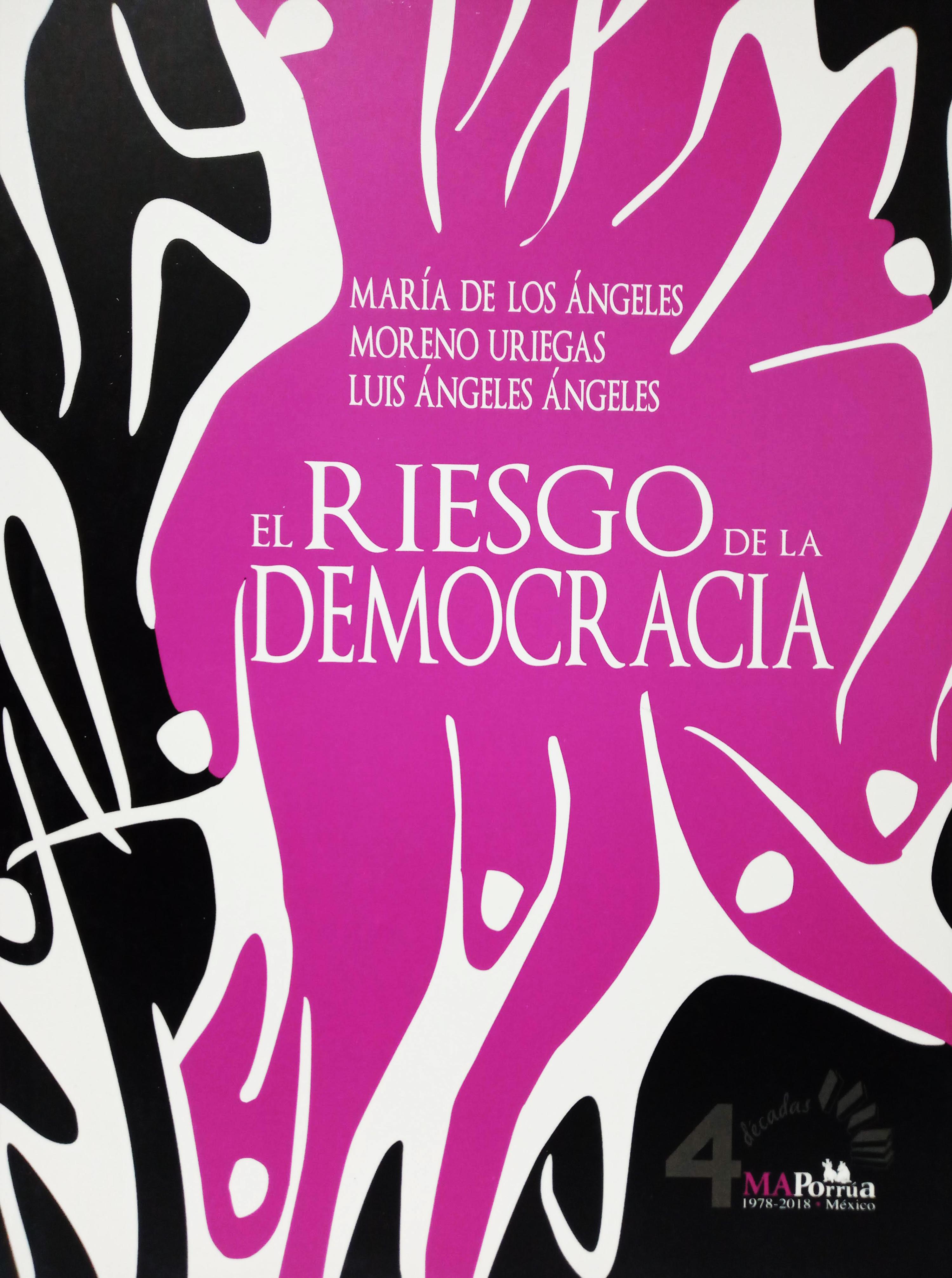 María de los Ángeles Moreno Uriegas El riesgo de la democracia rubén escartín pascual el amanecer de los ángeles