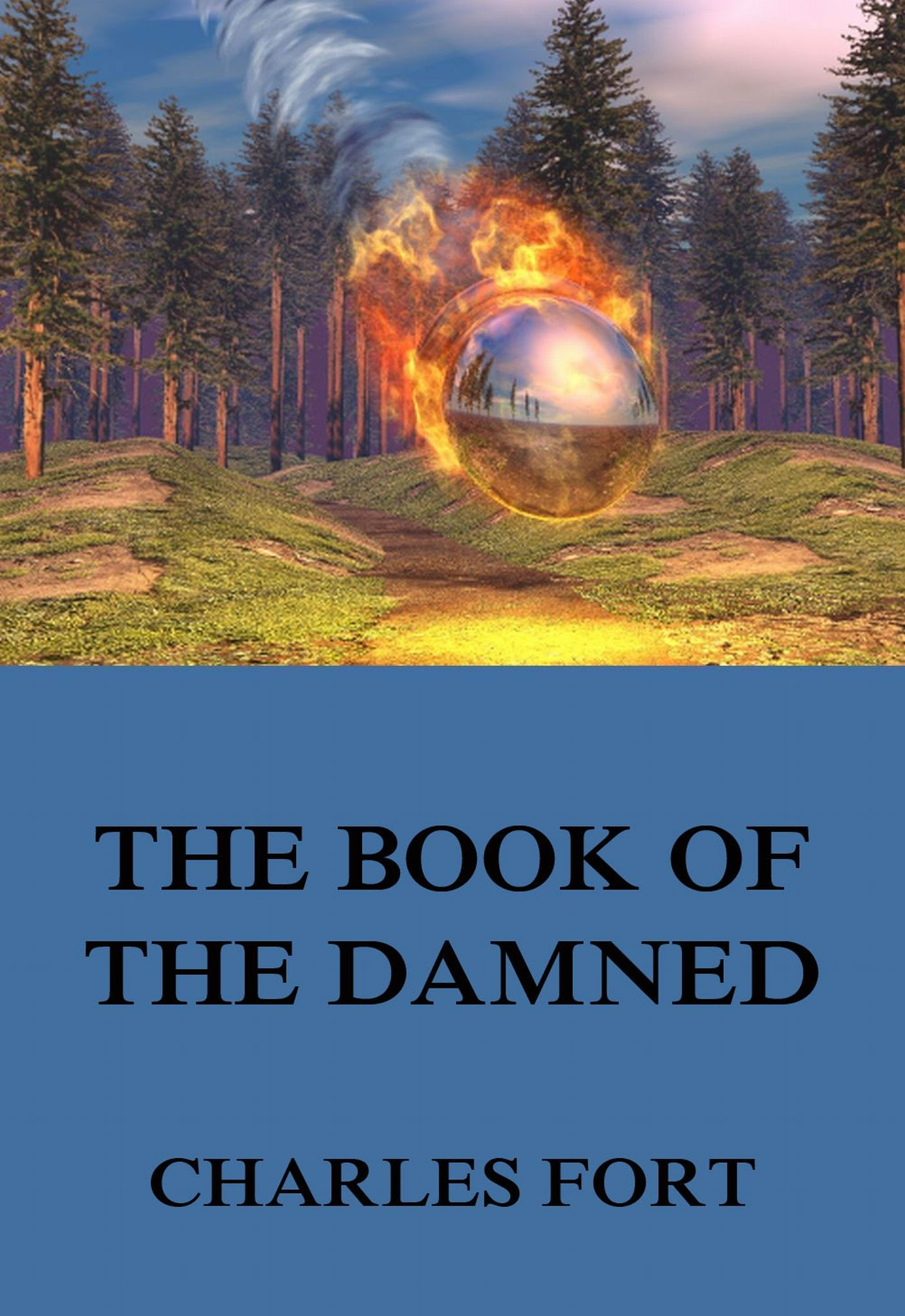 Charles Fort The Book Of The Damned the circus of the damned
