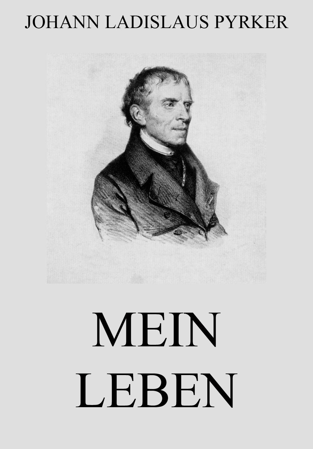 Johann Ladislaus Pyrker Mein Leben johann repomuk sepp das leben christi volumes 4 5 german edition