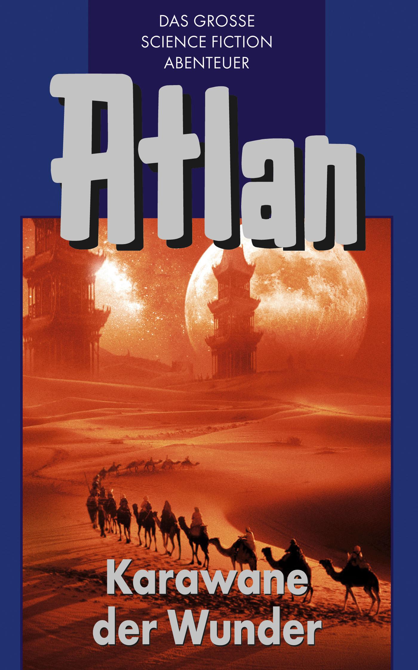 Hans Kneifel Atlan 3: Karawane der Wunder (Blauband)