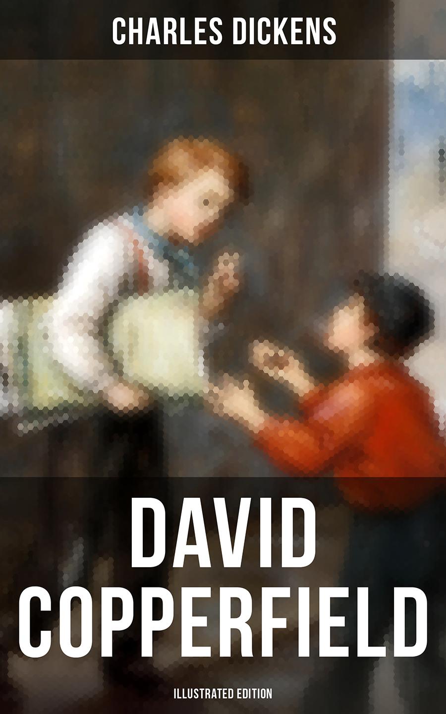 цена на Charles 1812-1870 Dickens David Copperfield (Illustrated Edition)
