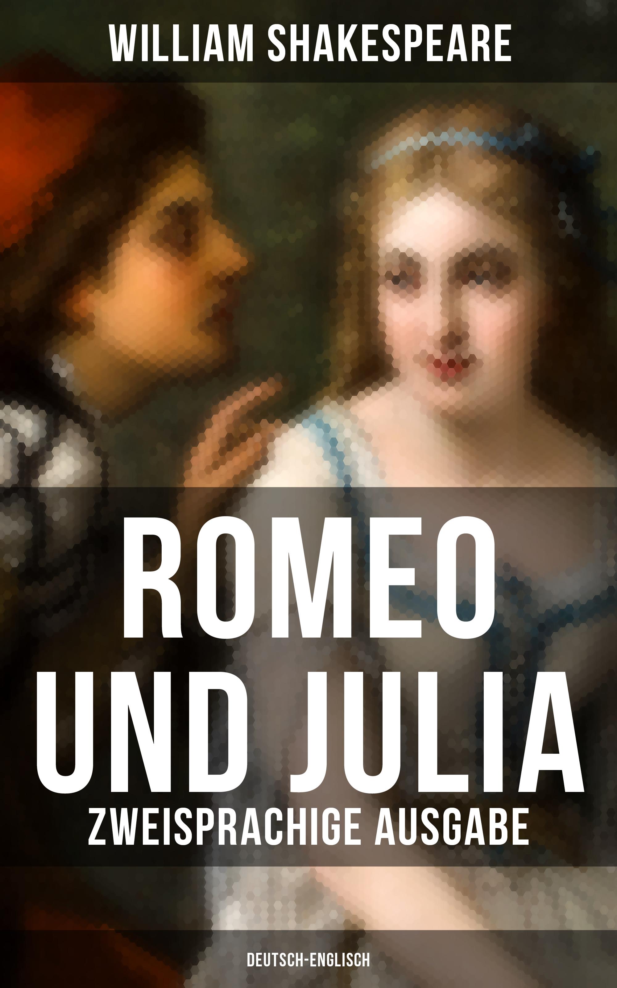 romeo und julia zweisprachige ausgabe deutsch englisch