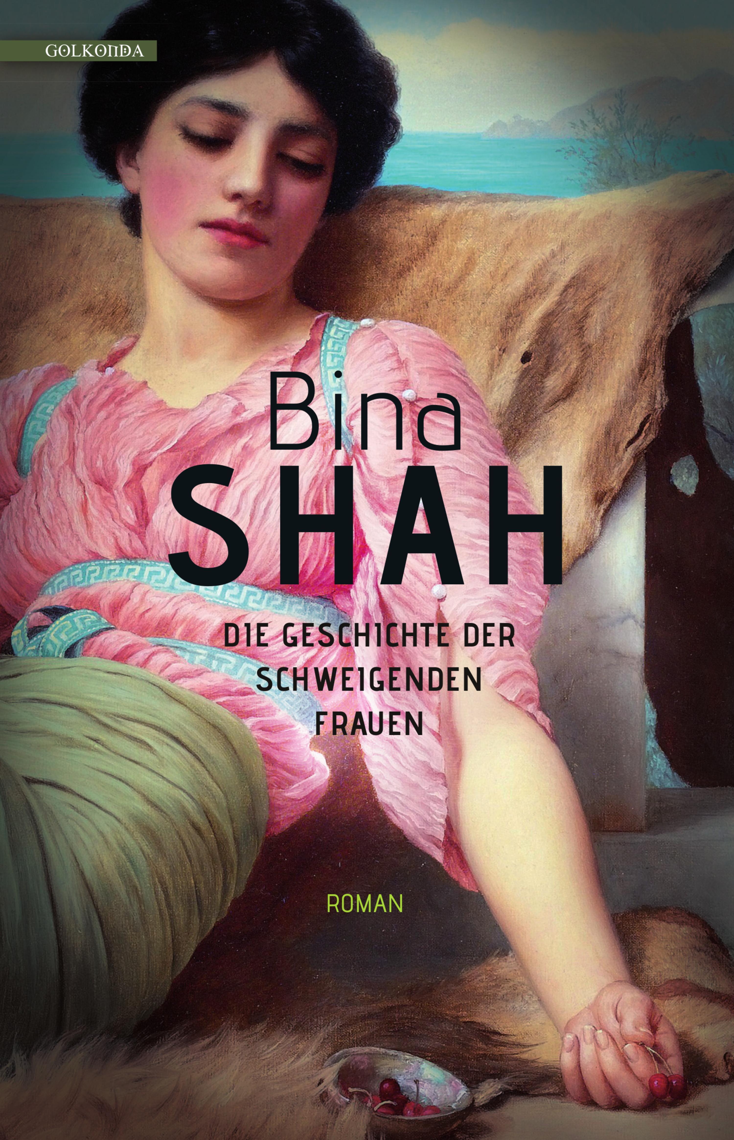 Bina Shah Die Geschichte der schweigenden Frauen