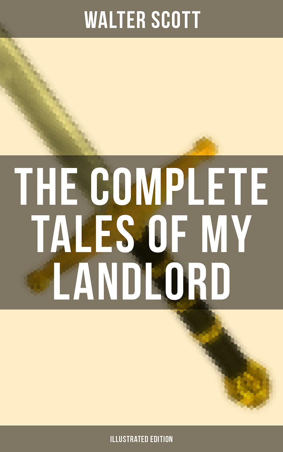 Walter Scott THE COMPLETE TALES OF MY LANDLORD (Illustrated Edition)