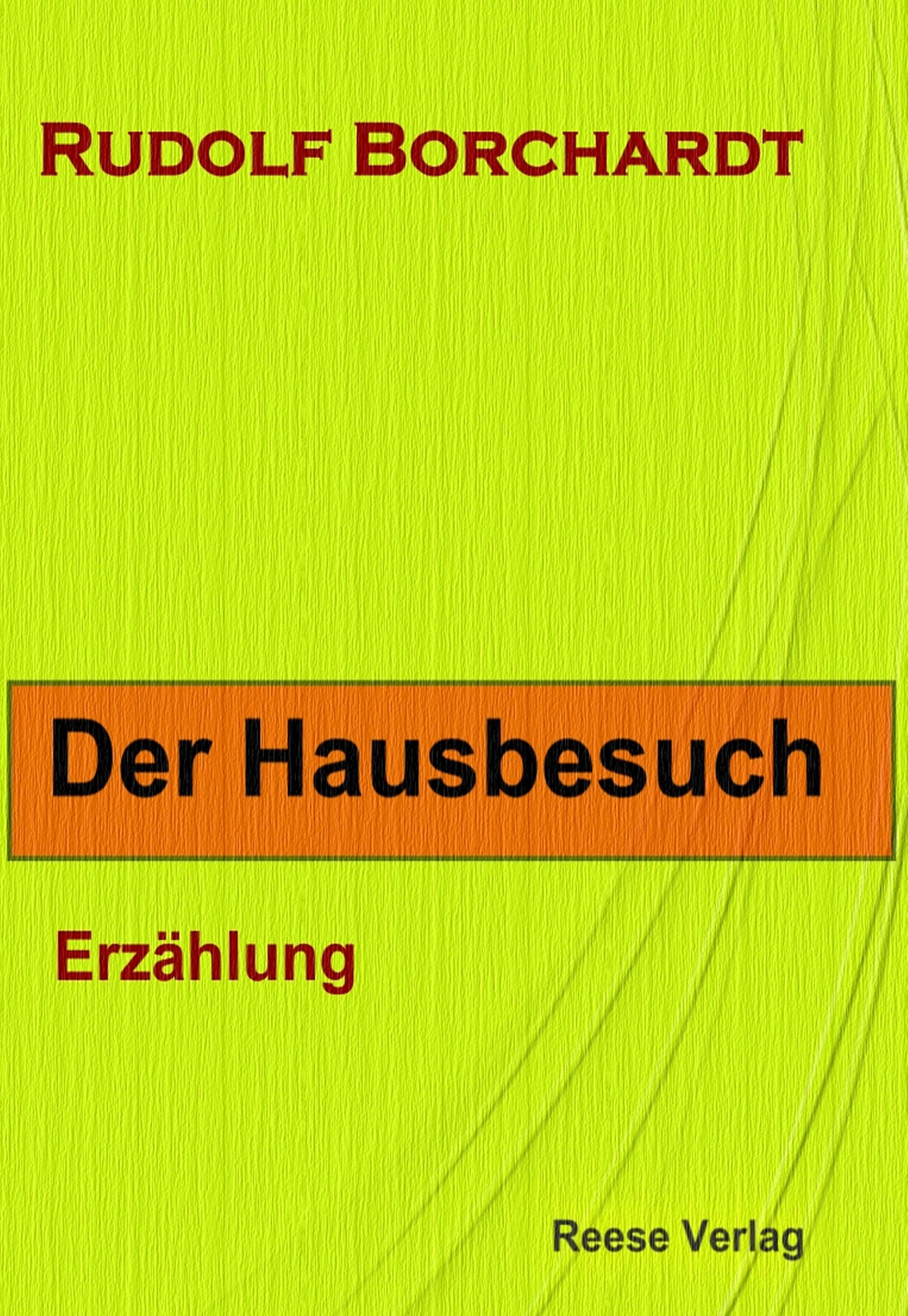 Rudolf Borchardt Der Hausbesuch