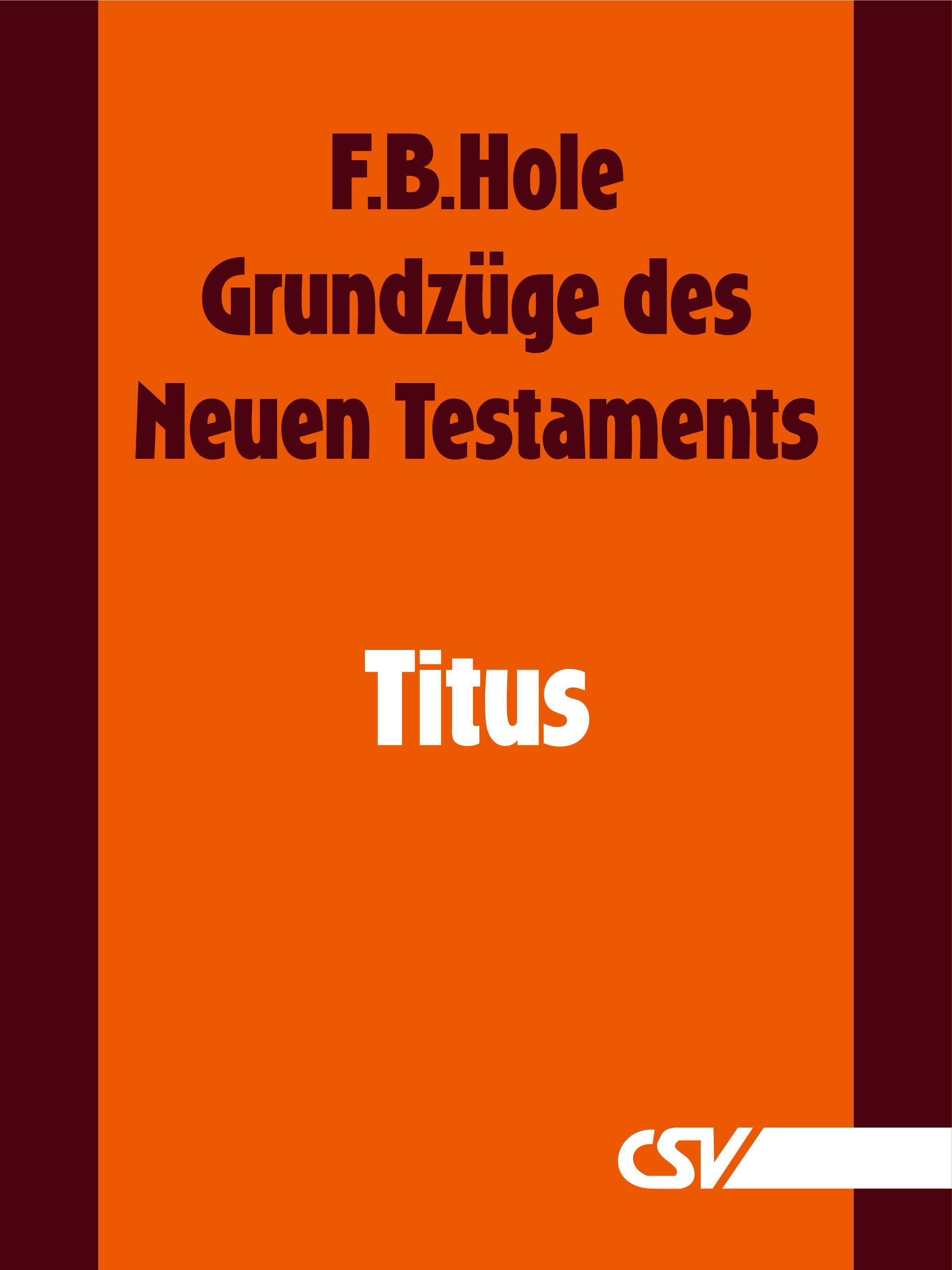 F. B. Hole Grundzüge des Neuen Testaments - Titus f b hole grundzüge des neuen testaments 2 korinther