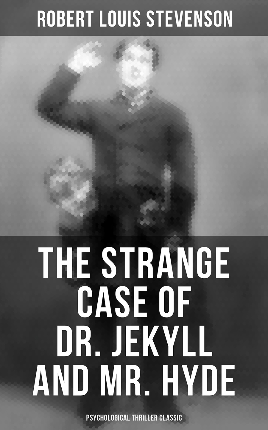 цена Robert Louis Stevenson The Strange Case of Dr. Jekyll and Mr. Hyde (Psychological Thriller Classic) онлайн в 2017 году