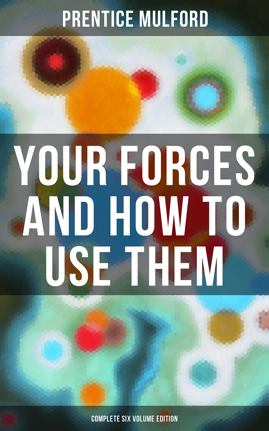 Prentice Mulford Your Forces and How to Use Them (Complete Six Volume Edition) brandt flip charts how to draw them