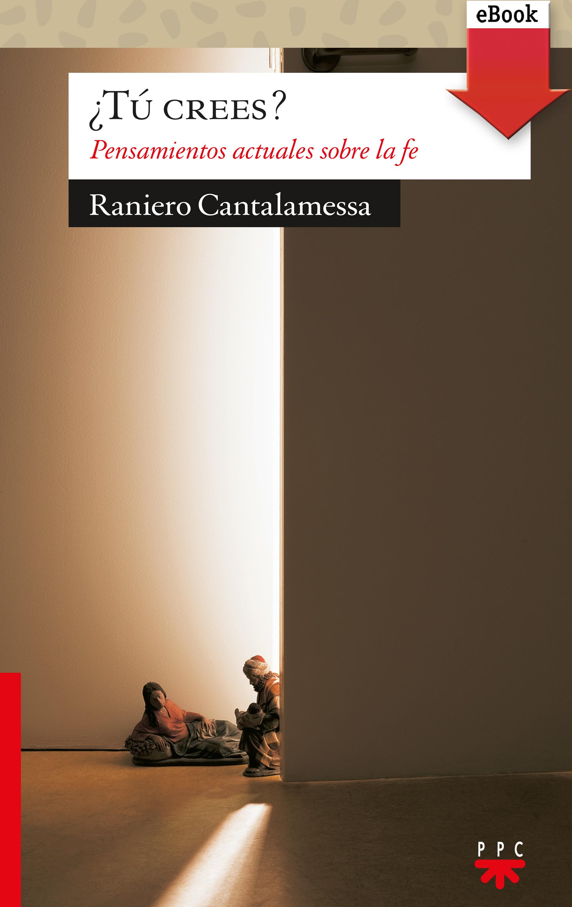 Raniero Cantalamessa ¿Tú crees? raniero cantalamessa wiara która zwycięża świat