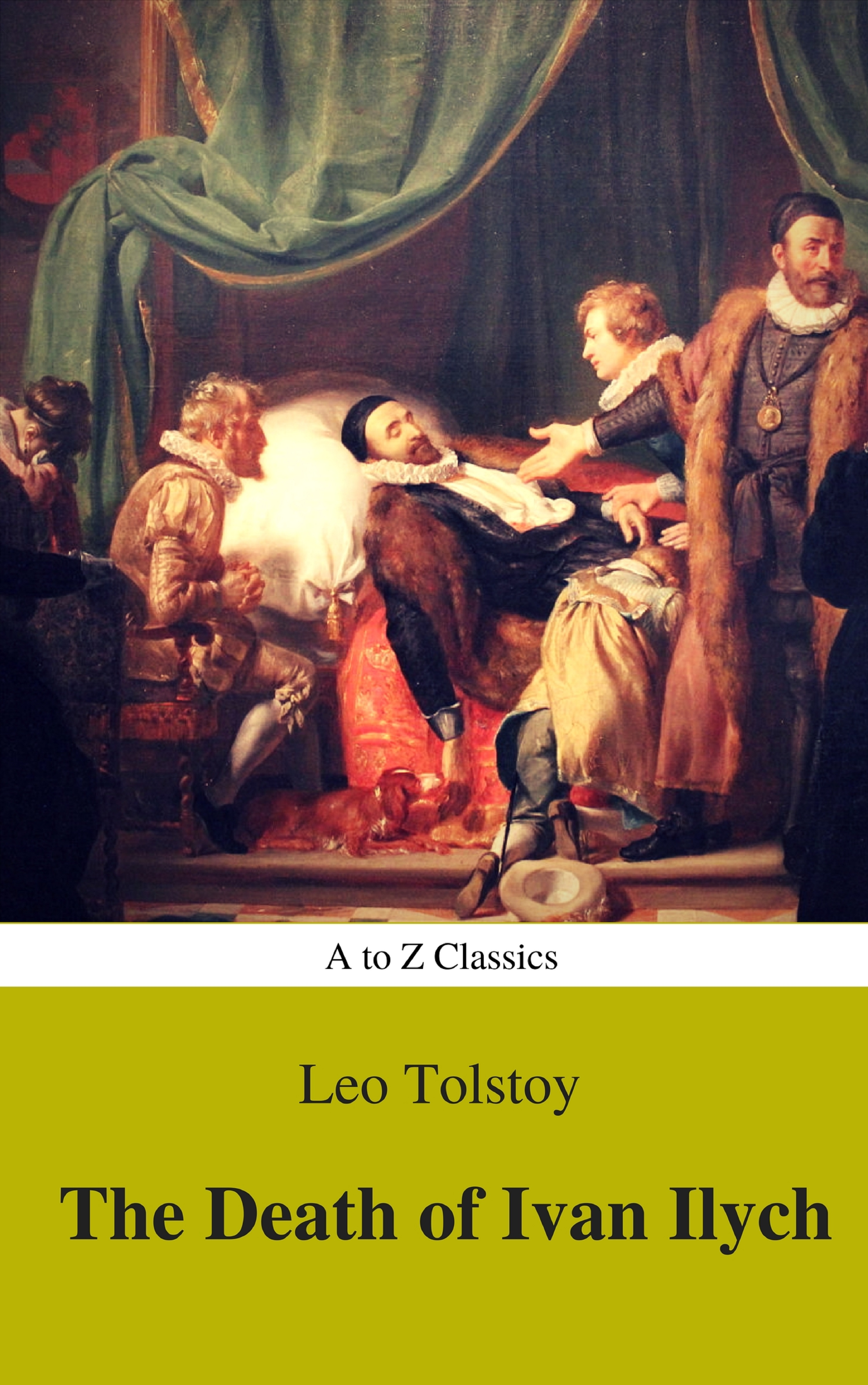 Lev Nikolayevich Tolstoy The Death of Ivan Ilych (Complete Version, Best Navigation, Active TOC) (A to Z Classics) цена