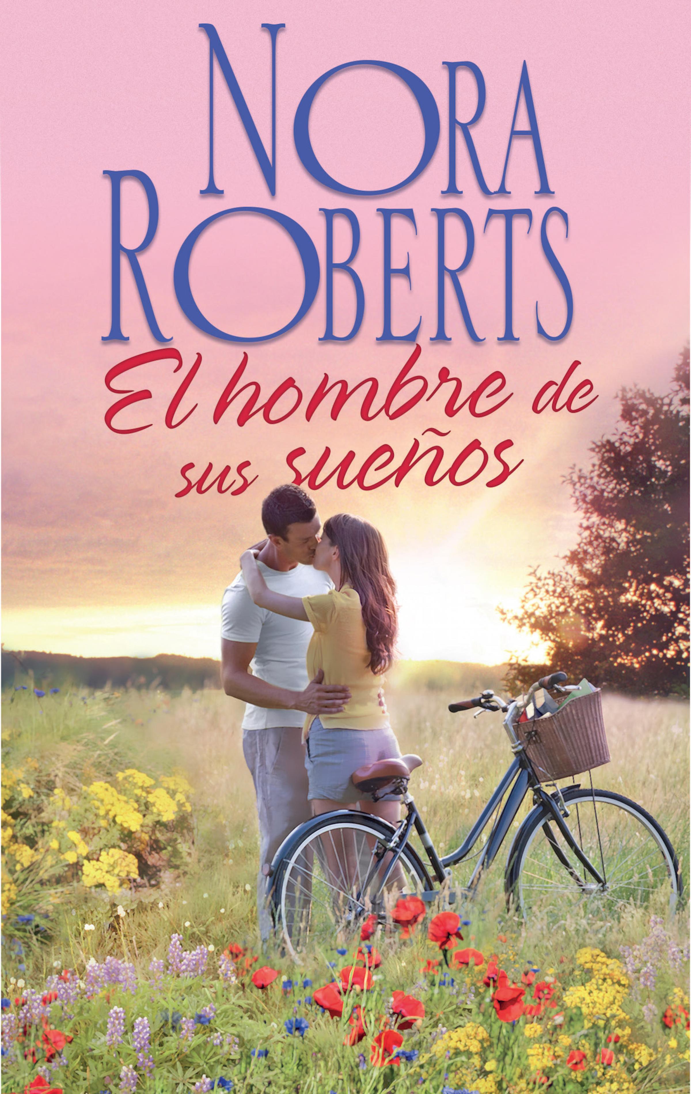 Nora Roberts El hombre de sus sueños catherine mann el príncipe de sus sueños treinta días de romance un amor impulsivo