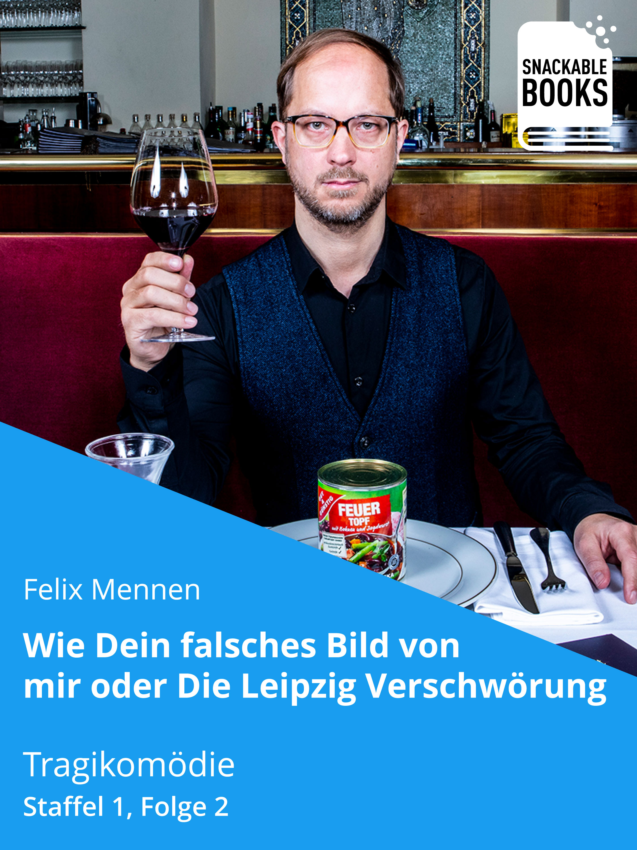 Felix Mennen Wie dein falsches Bild von mir - Die Leipzig Verschwörung Staffel 1, Folge 2 bannkreis leipzig