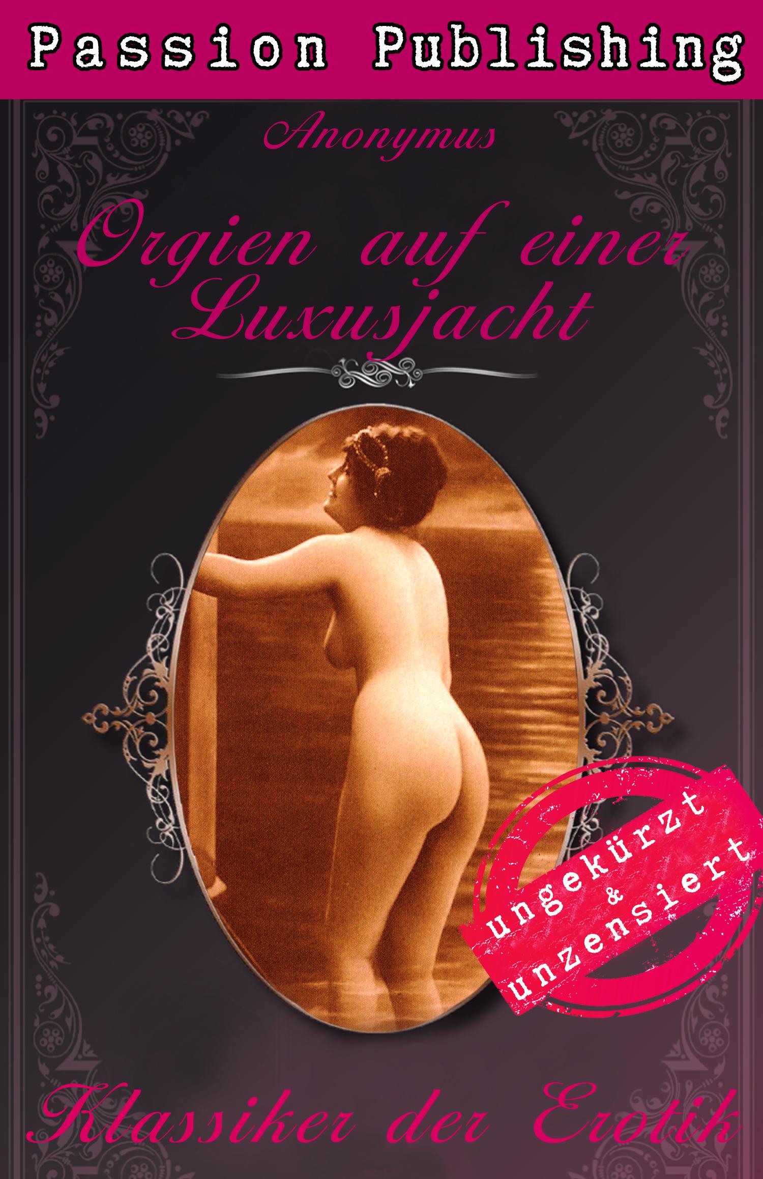 Anonymus Klassiker der Erotik 42: Orgien auf einer Luxusjacht