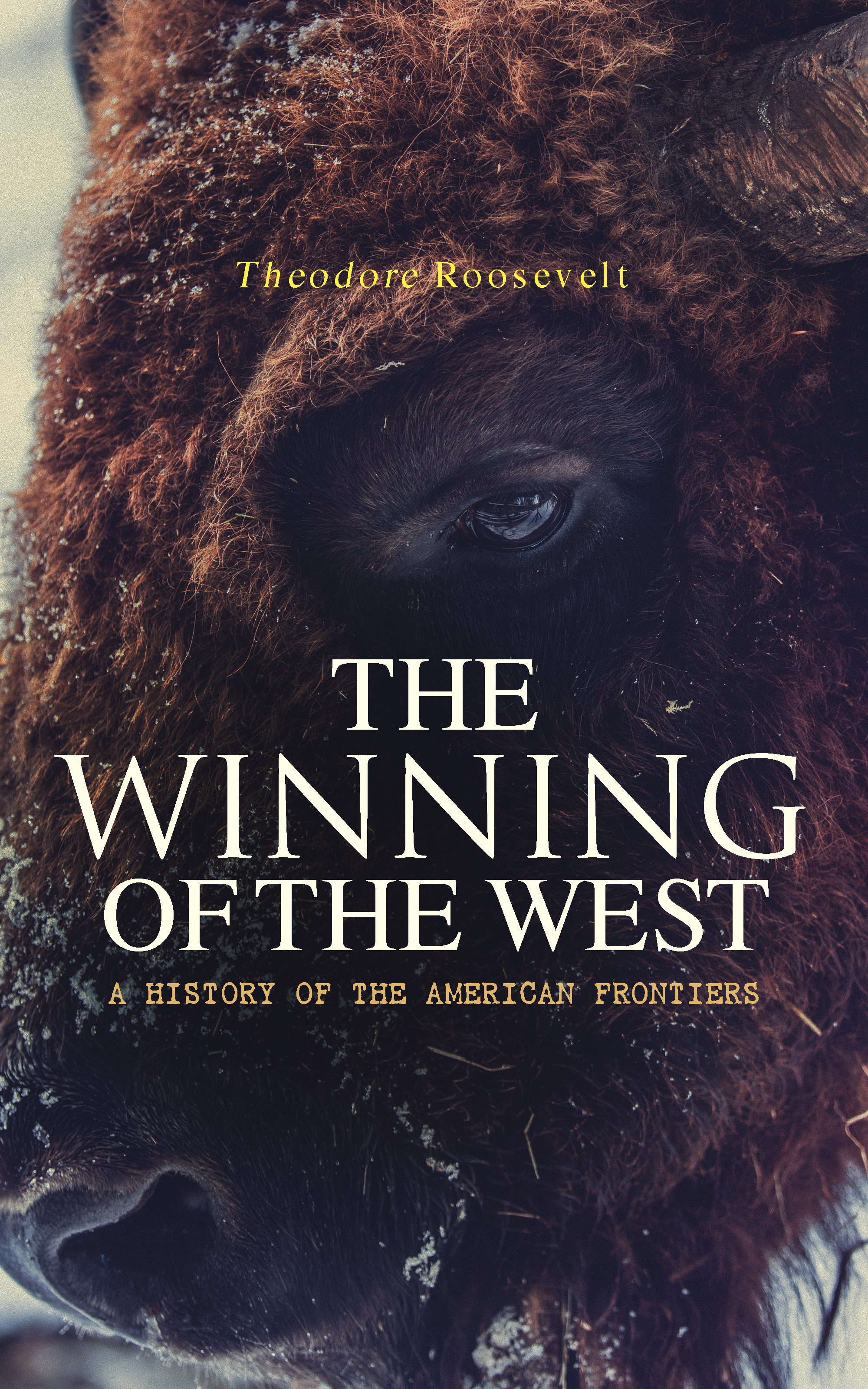 Theodore Roosevelt The Winning of the West: A History of the American Frontiers katherine langrish west of the moon