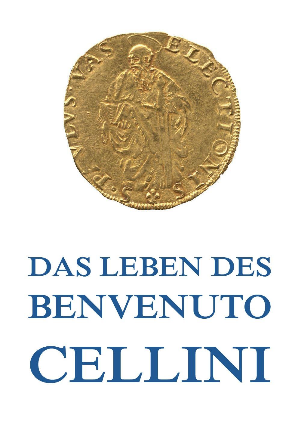 цены Benvenuto Cellini Leben des Benvenuto Cellini