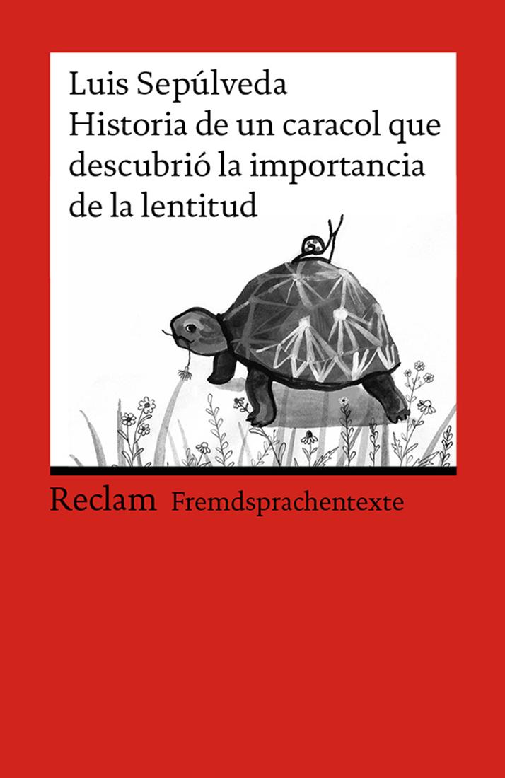 Luis Sepulveda Historia de un caracol que descubrió la importancia de la lentitud