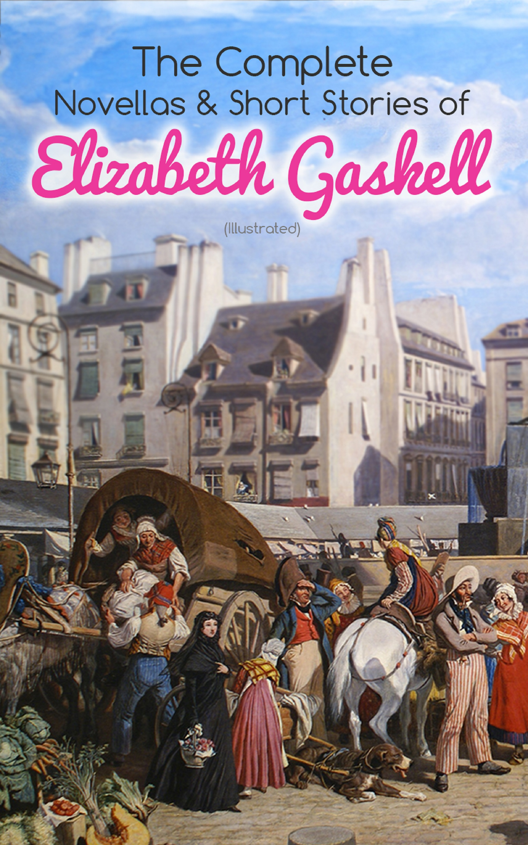 Elizabeth Gaskell The Complete Novellas & Short Stories of Elizabeth Gaskell (Illustrated) jill nelson elizabeth legacy of lies