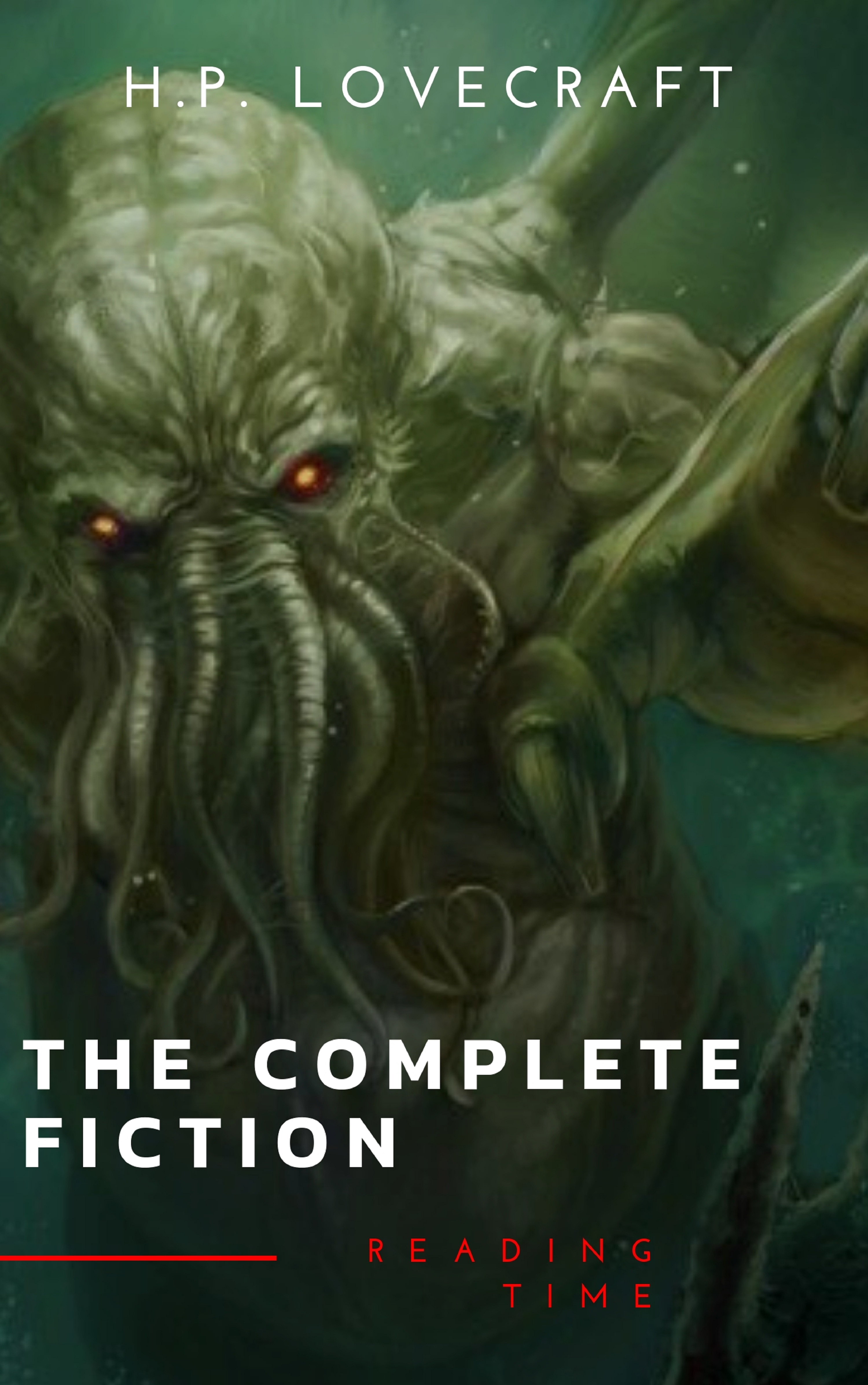 Reading Time The Complete Fiction of H. P. Lovecraft: At the Mountains of Madness, The Call of Cthulhu h p lovecraft the complete fiction of h p lovecraft
