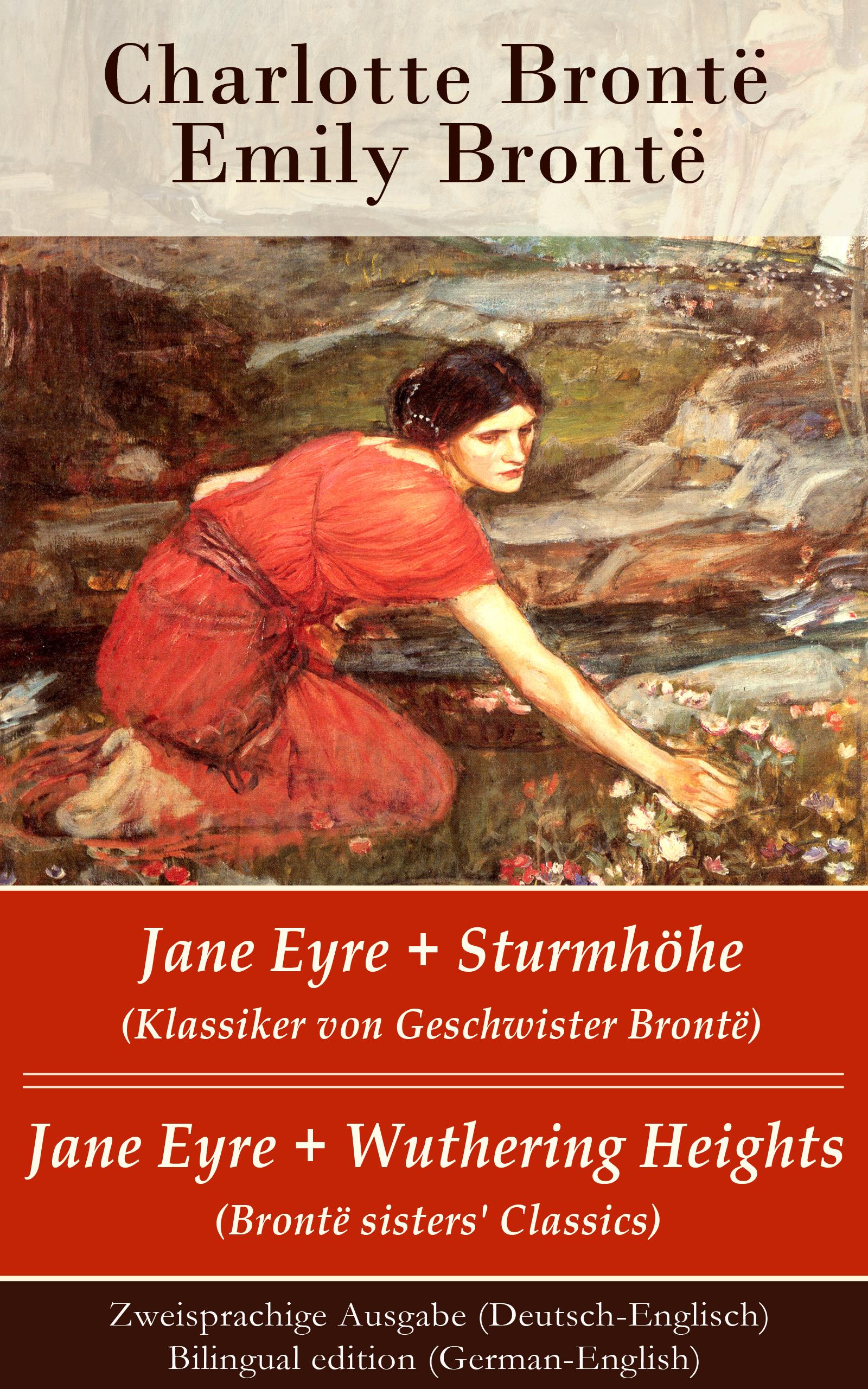 Эмили Бронте Jane Eyre + Sturmhöhe (Klassiker von Geschwister Brontë) / Jane Eyre + Wuthering Heights (Brontë sisters' Classics) - Zweisprachige Ausgabe (Deutsch-Englisch) / Bilingual edition (German-English) jane bronte jane eyre